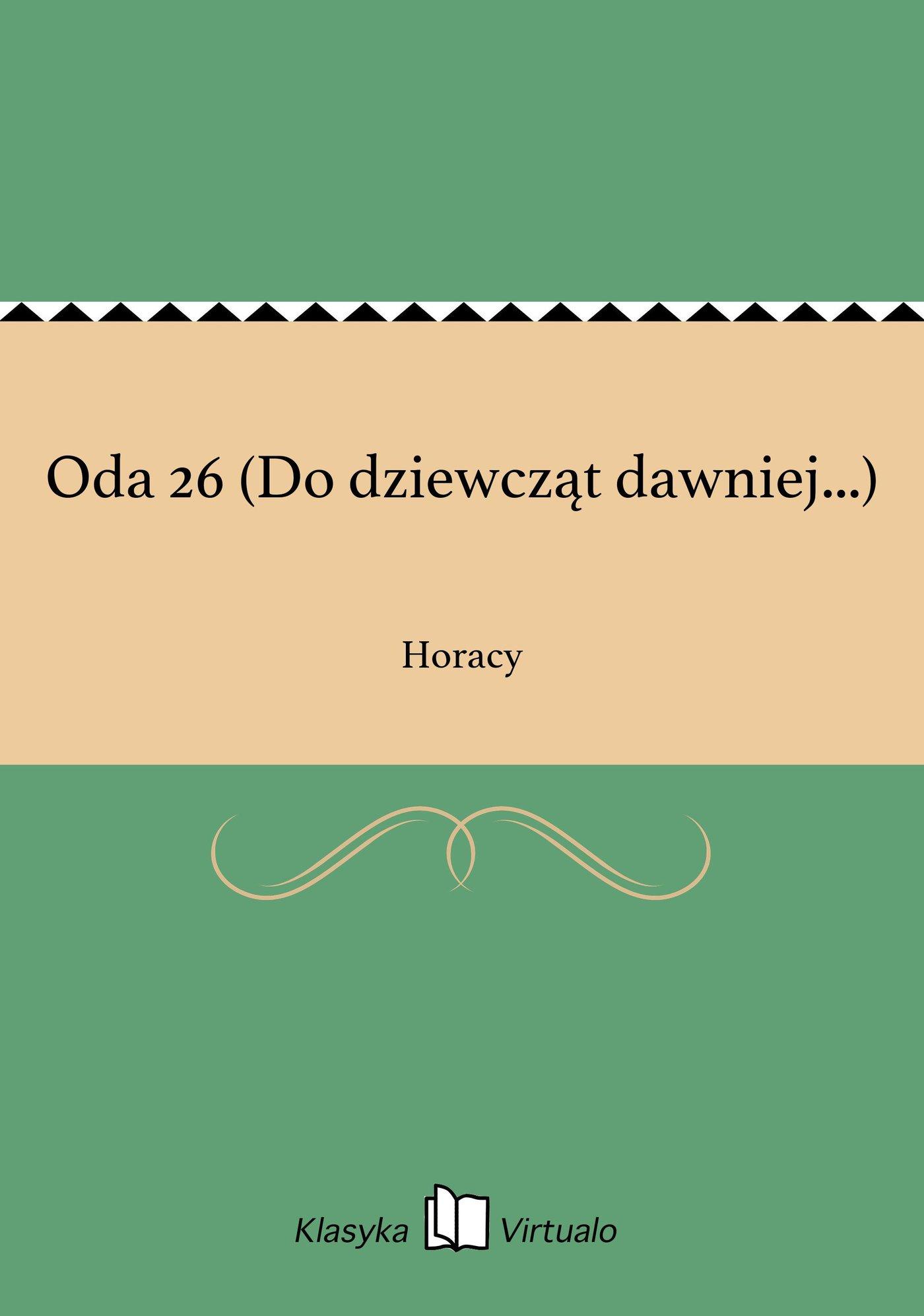 Oda 26 (Do dziewcząt dawniej...) - Ebook (Książka EPUB) do pobrania w formacie EPUB