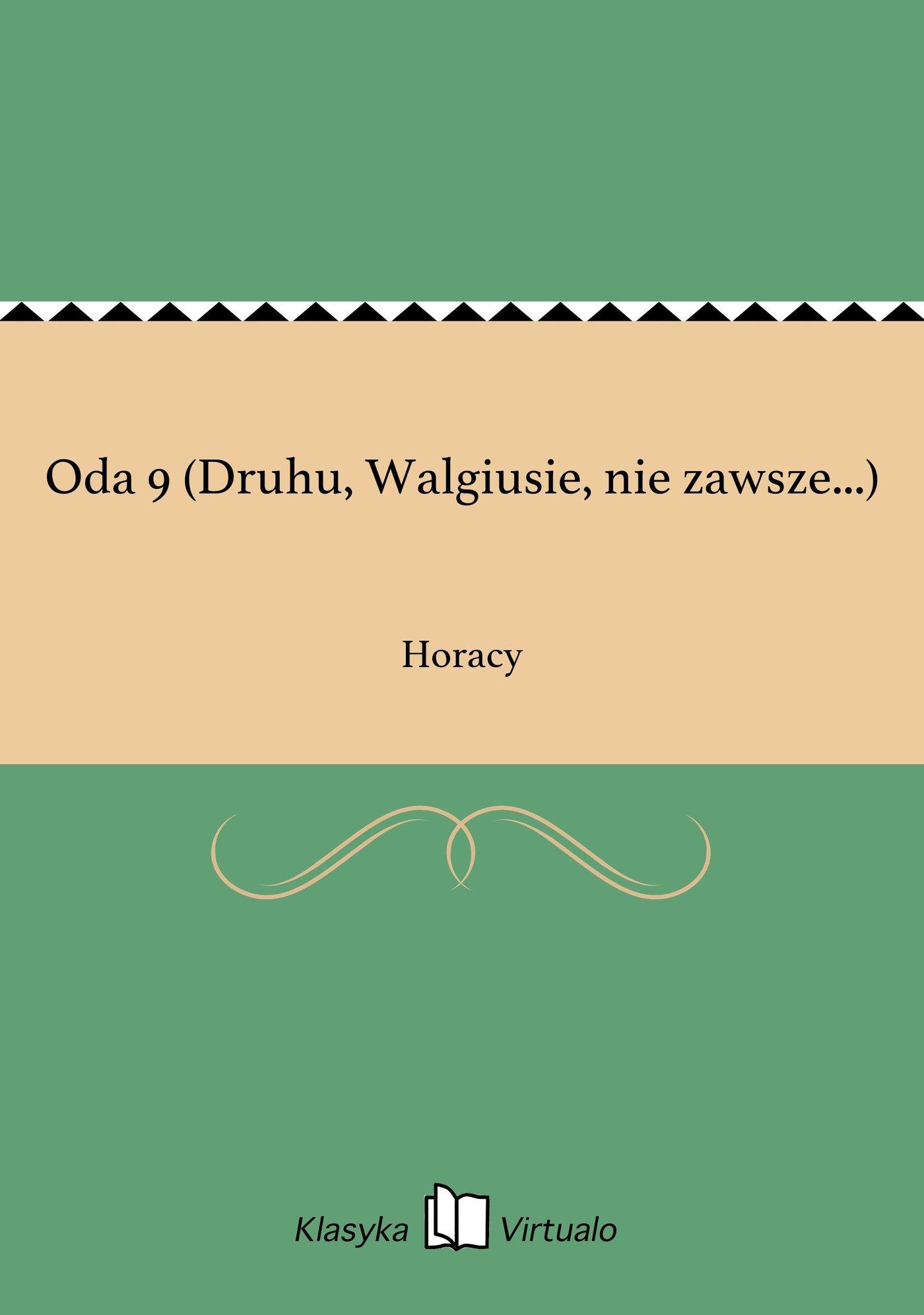 Oda 9 (Druhu, Walgiusie, nie zawsze...) - Ebook (Książka EPUB) do pobrania w formacie EPUB