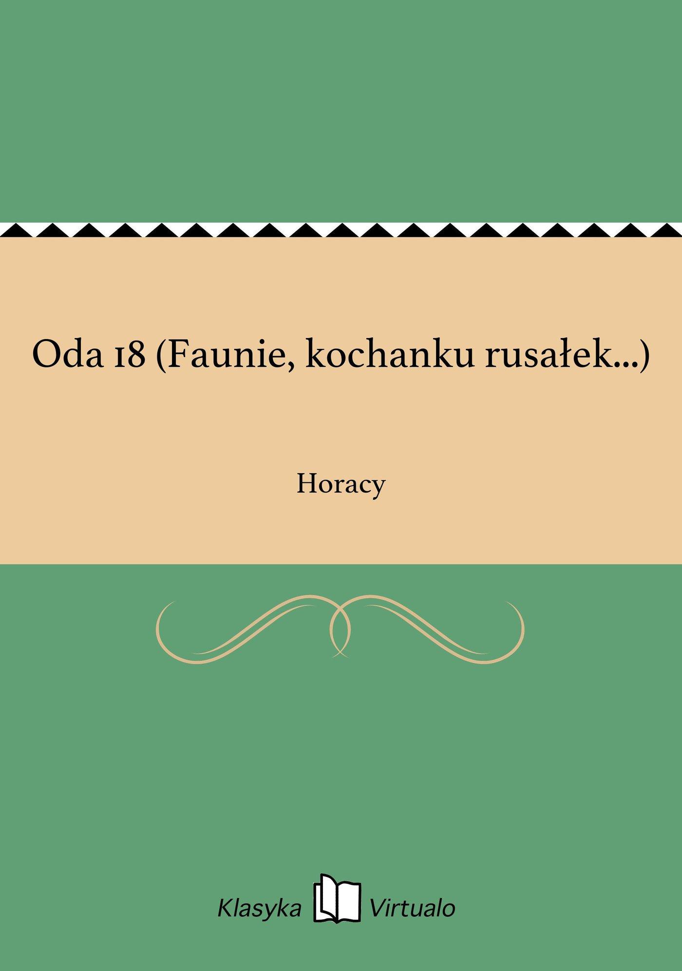 Oda 18 (Faunie, kochanku rusałek...) - Ebook (Książka EPUB) do pobrania w formacie EPUB