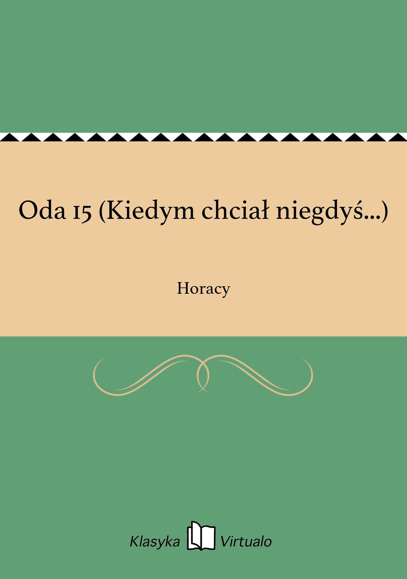 Oda 15 (Kiedym chciał niegdyś...) - Ebook (Książka EPUB) do pobrania w formacie EPUB