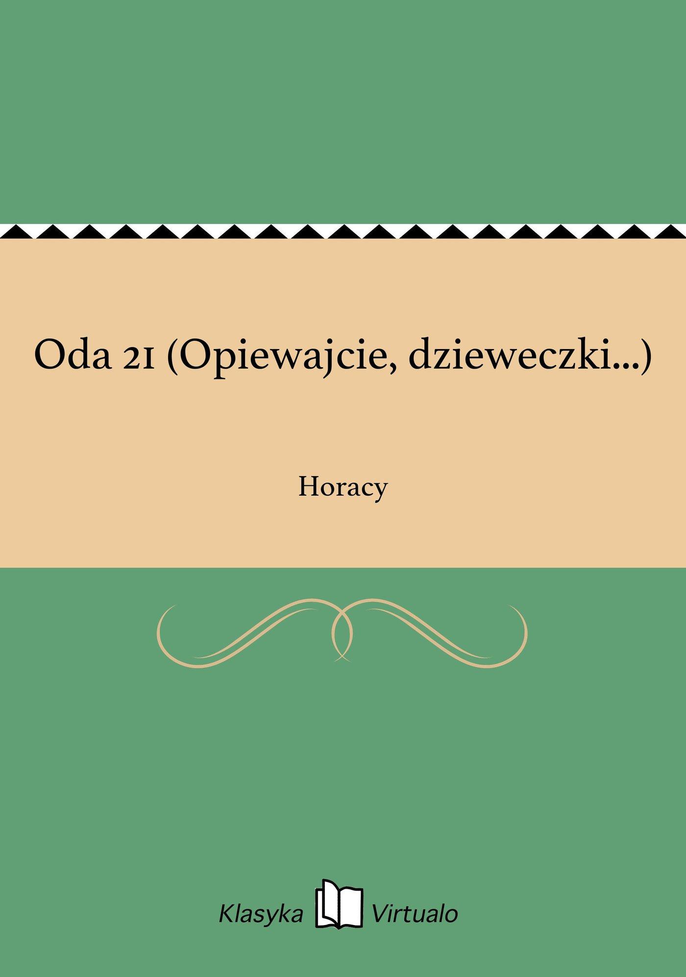 Oda 21 (Opiewajcie, dzieweczki...) - Ebook (Książka EPUB) do pobrania w formacie EPUB