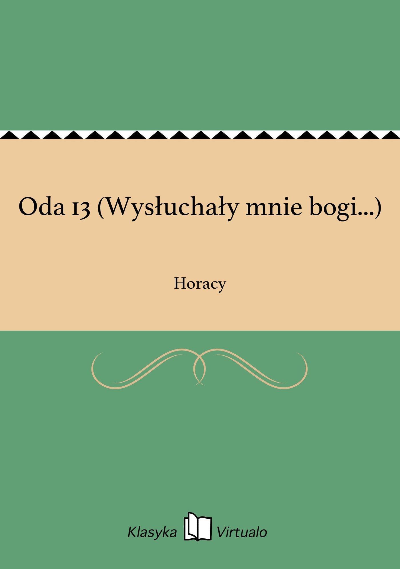 Oda 13 (Wysłuchały mnie bogi...) - Ebook (Książka EPUB) do pobrania w formacie EPUB
