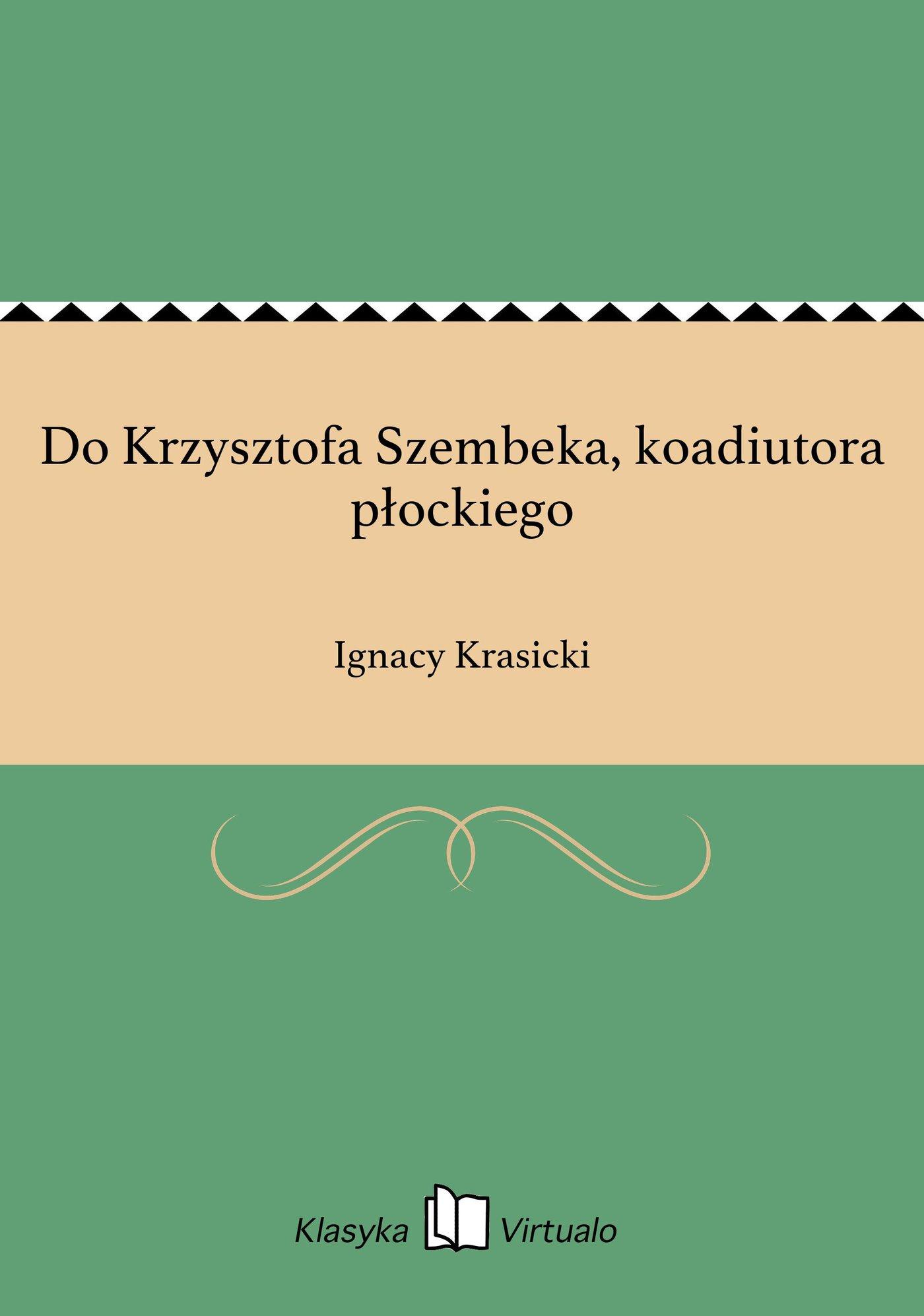 Do Krzysztofa Szembeka, koadiutora płockiego - Ebook (Książka EPUB) do pobrania w formacie EPUB