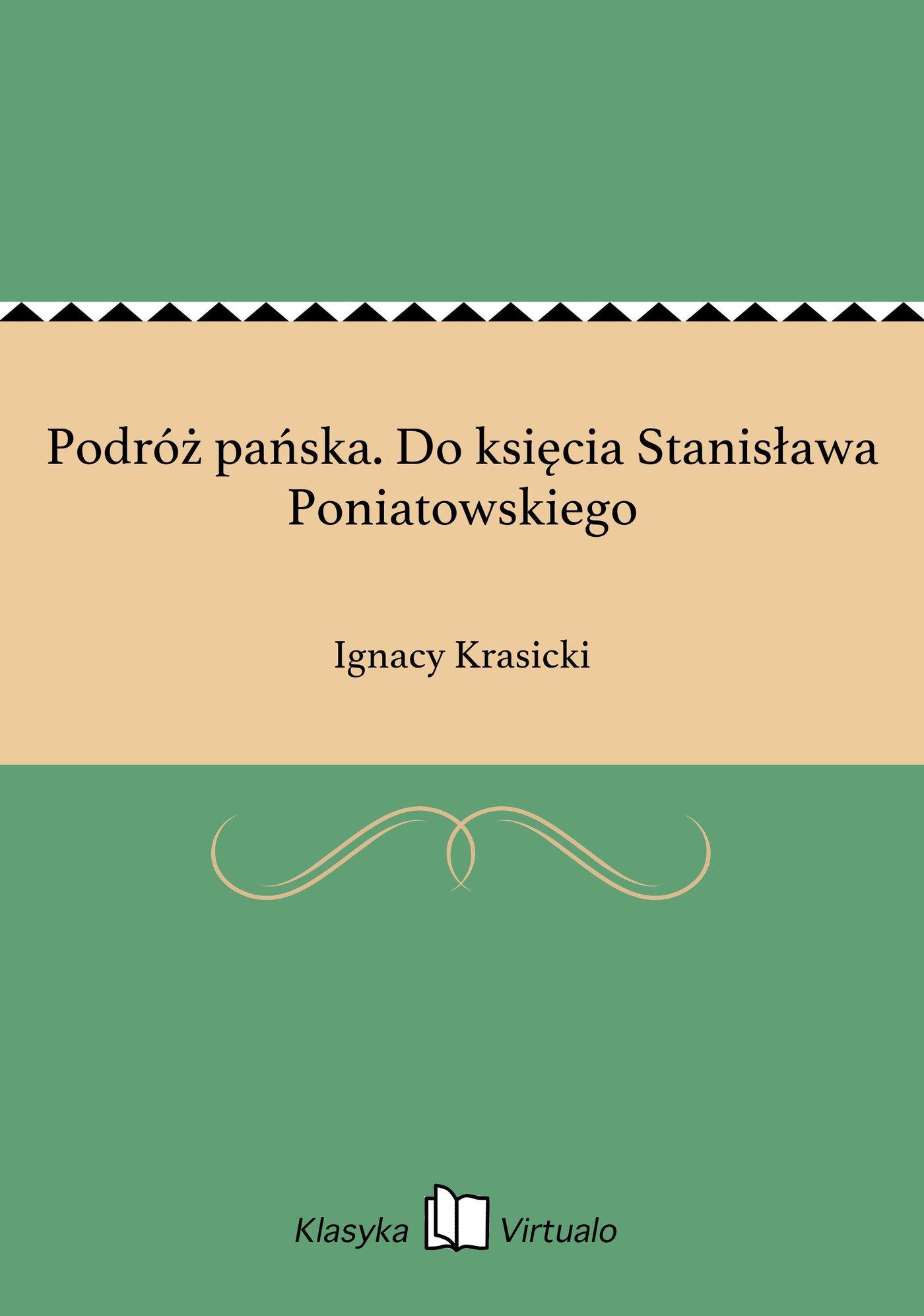 Podróż pańska. Do księcia Stanisława Poniatowskiego - Ebook (Książka EPUB) do pobrania w formacie EPUB