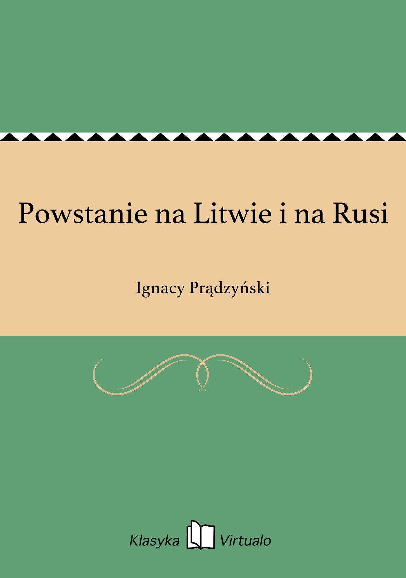 Powstanie na Litwie i na Rusi - Ebook (Książka EPUB) do pobrania w formacie EPUB