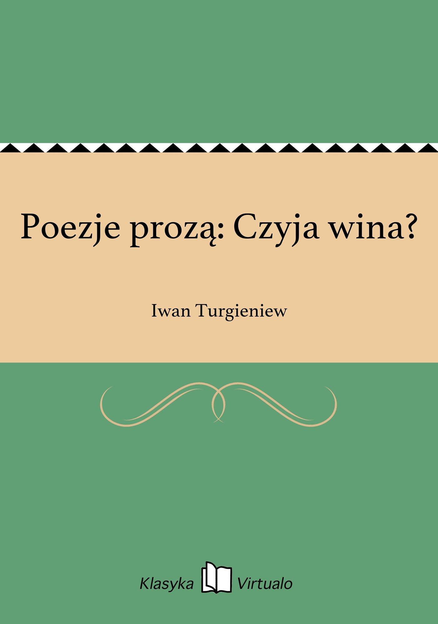 Poezje prozą: Czyja wina? - Ebook (Książka EPUB) do pobrania w formacie EPUB