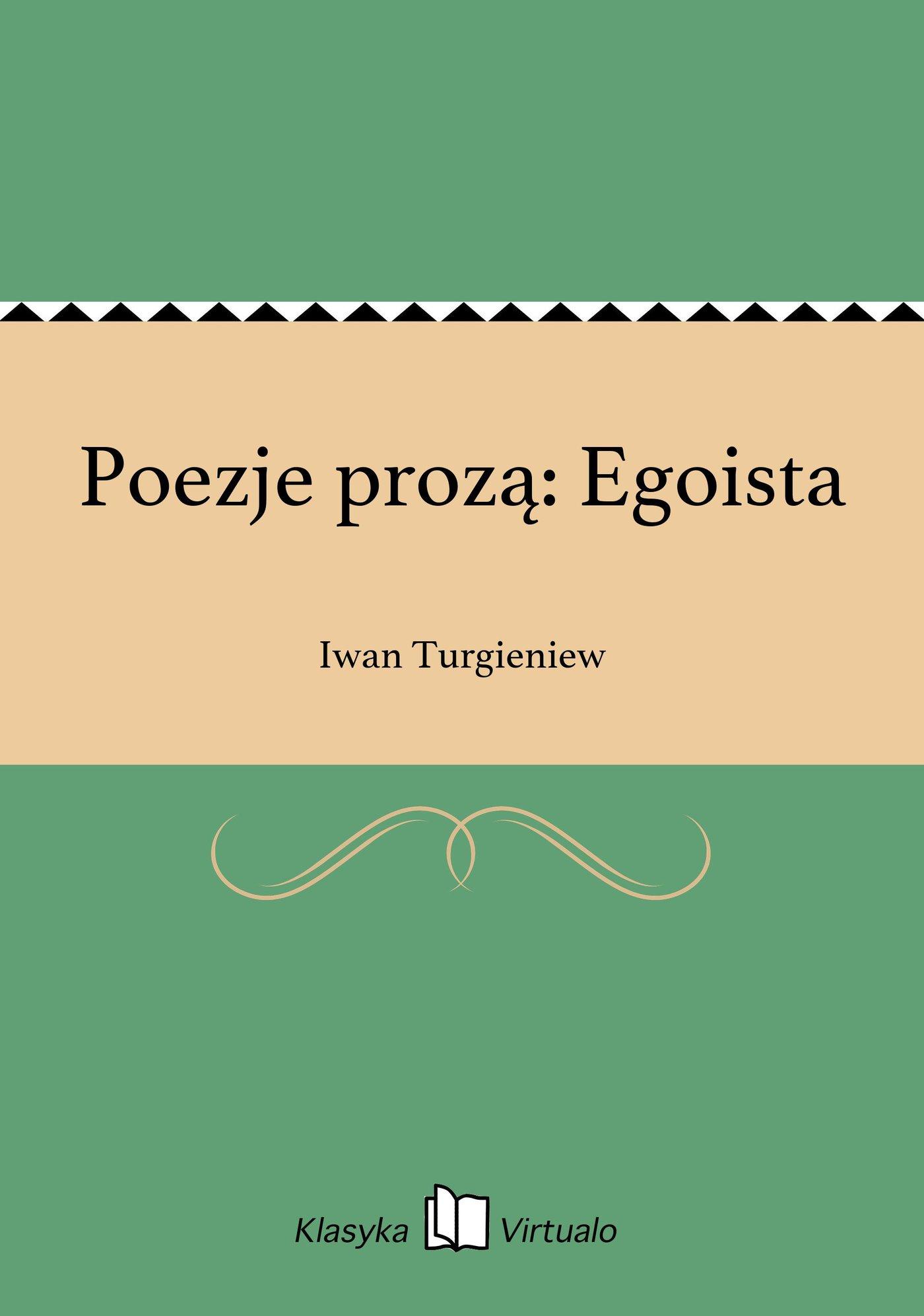 Poezje prozą: Egoista - Ebook (Książka EPUB) do pobrania w formacie EPUB