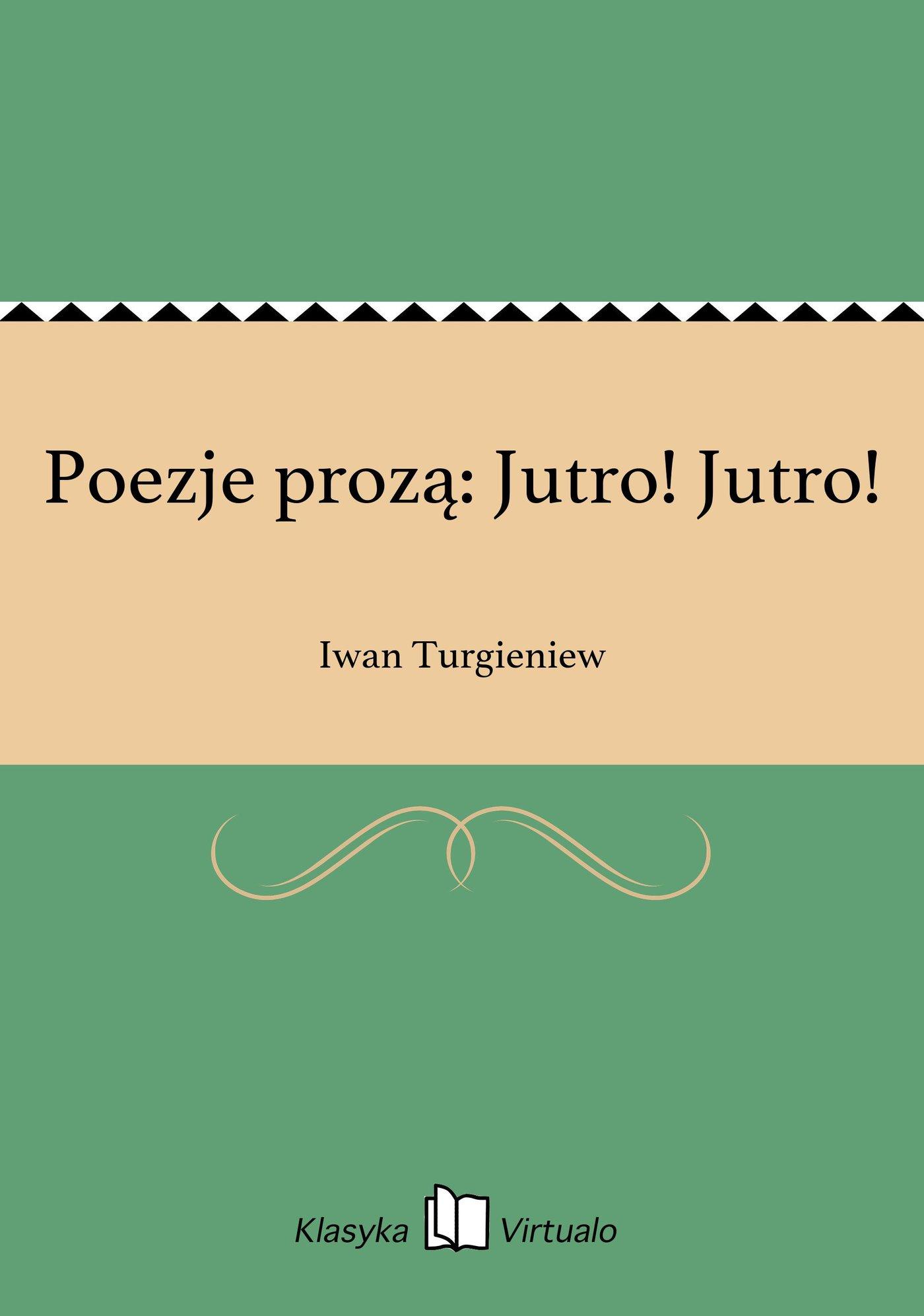 Poezje prozą: Jutro! Jutro! - Ebook (Książka EPUB) do pobrania w formacie EPUB