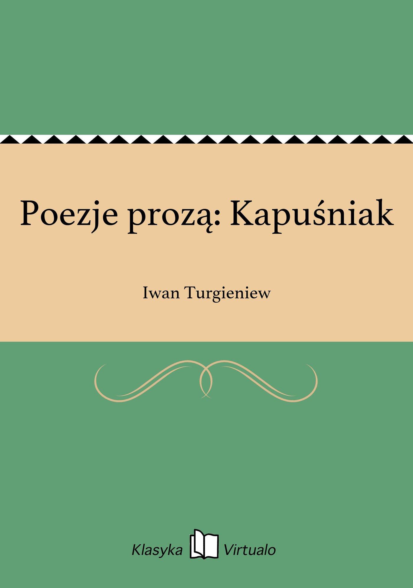 Poezje prozą: Kapuśniak - Ebook (Książka EPUB) do pobrania w formacie EPUB