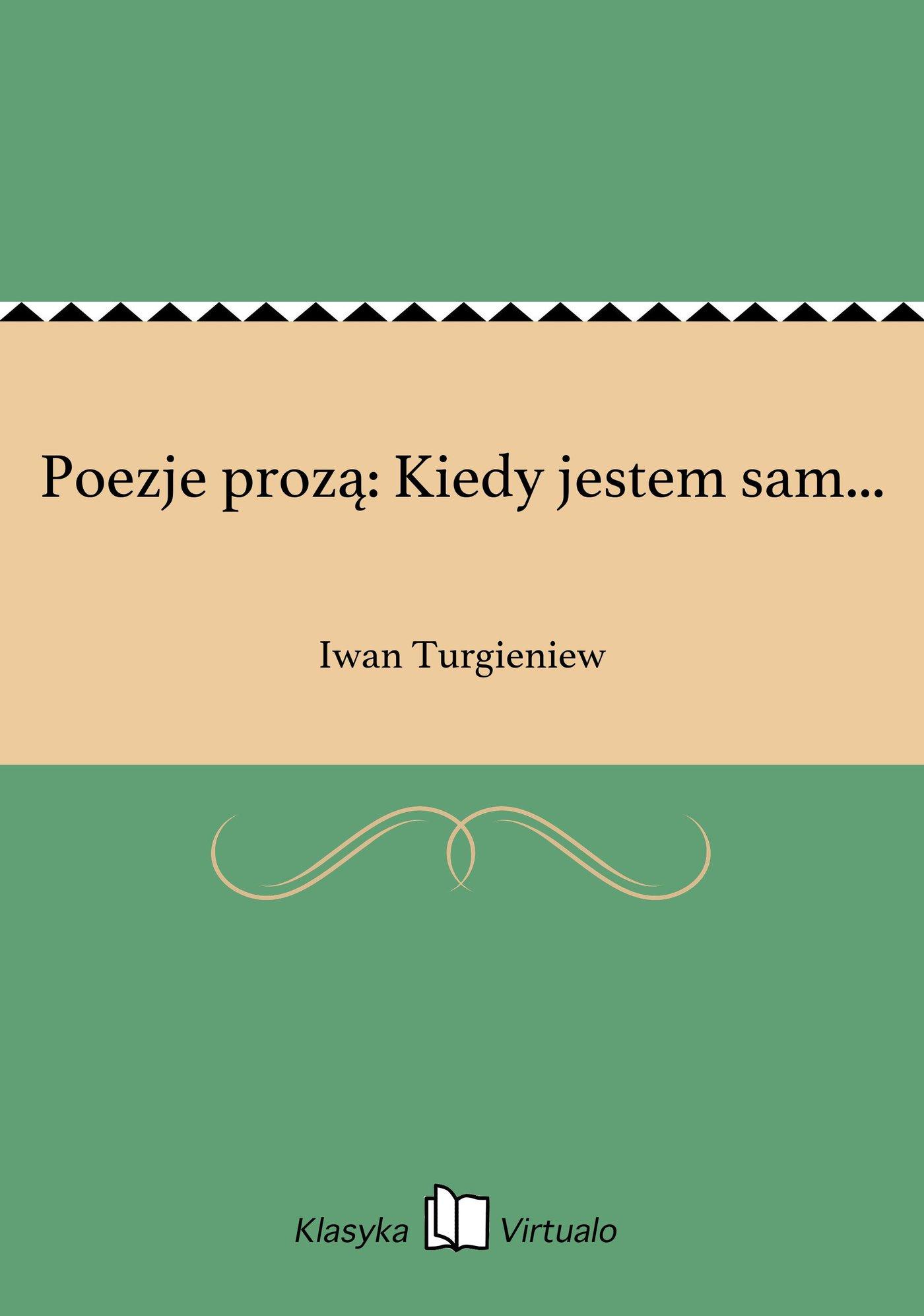 Poezje prozą: Kiedy jestem sam... - Ebook (Książka EPUB) do pobrania w formacie EPUB