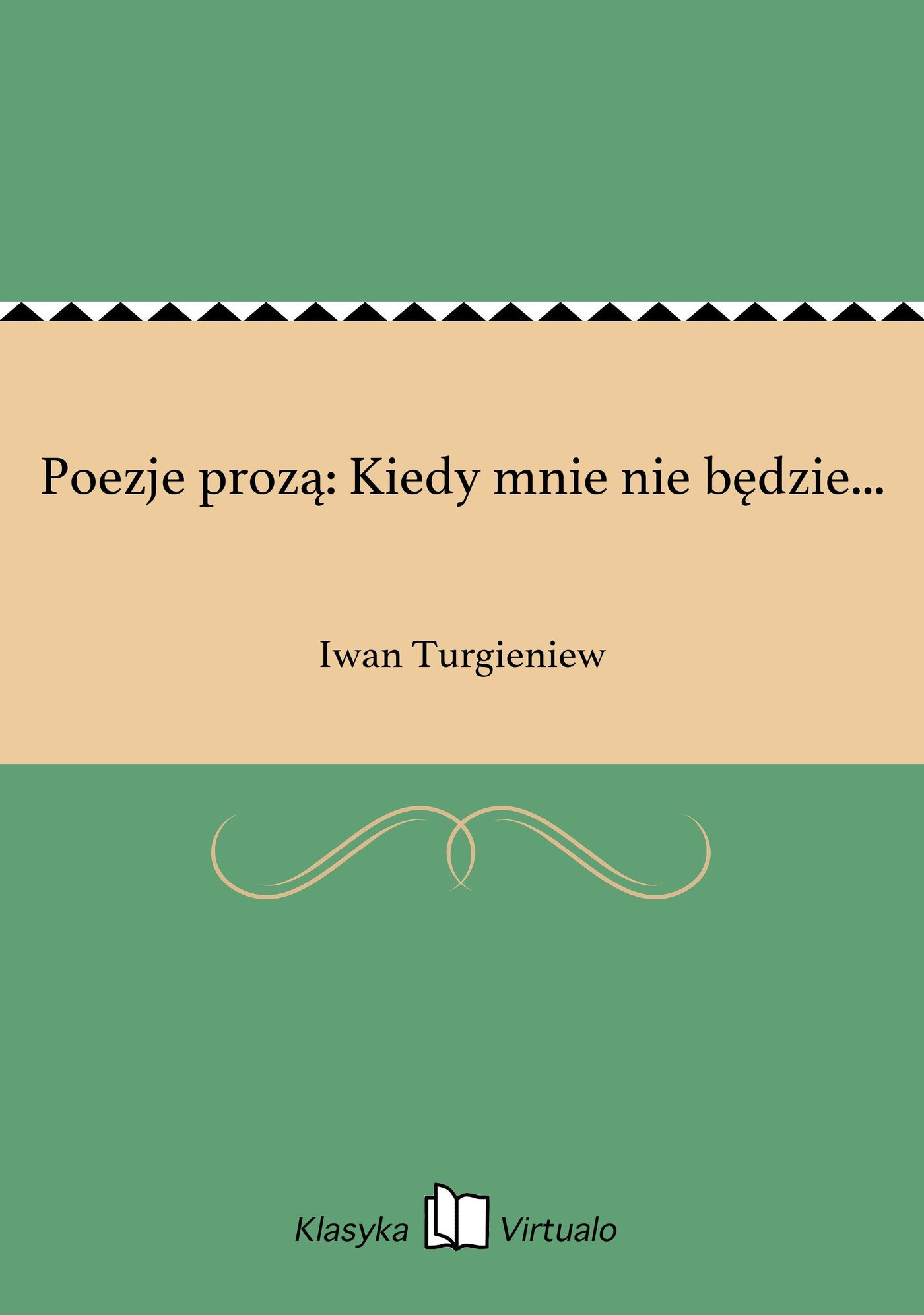 Poezje prozą: Kiedy mnie nie będzie... - Ebook (Książka EPUB) do pobrania w formacie EPUB