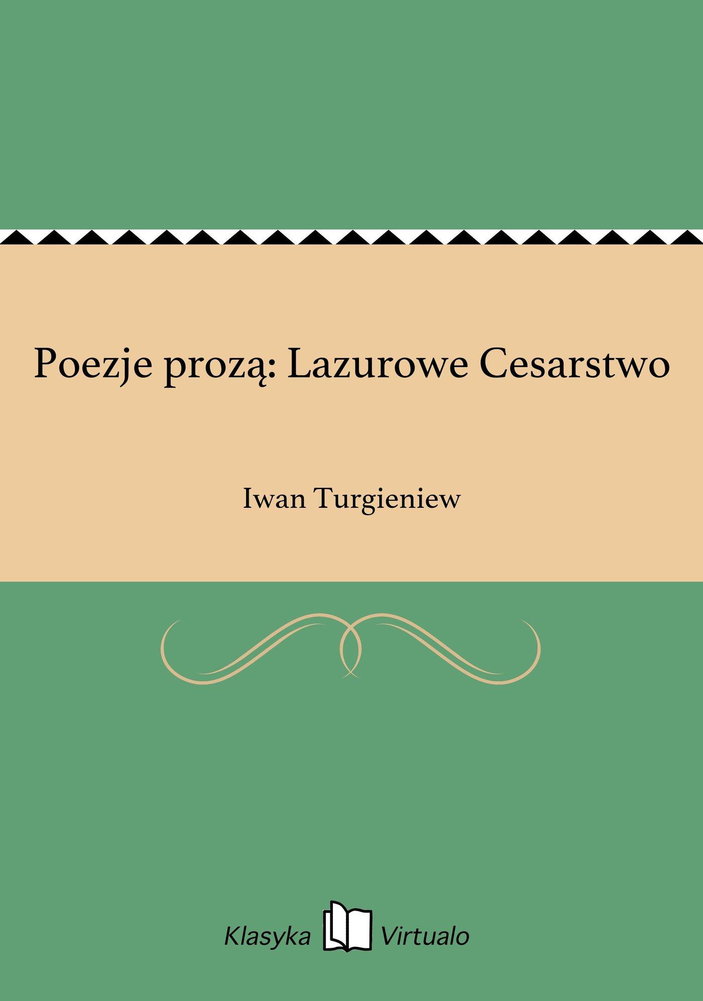 Poezje prozą: Lazurowe Cesarstwo - Ebook (Książka EPUB) do pobrania w formacie EPUB