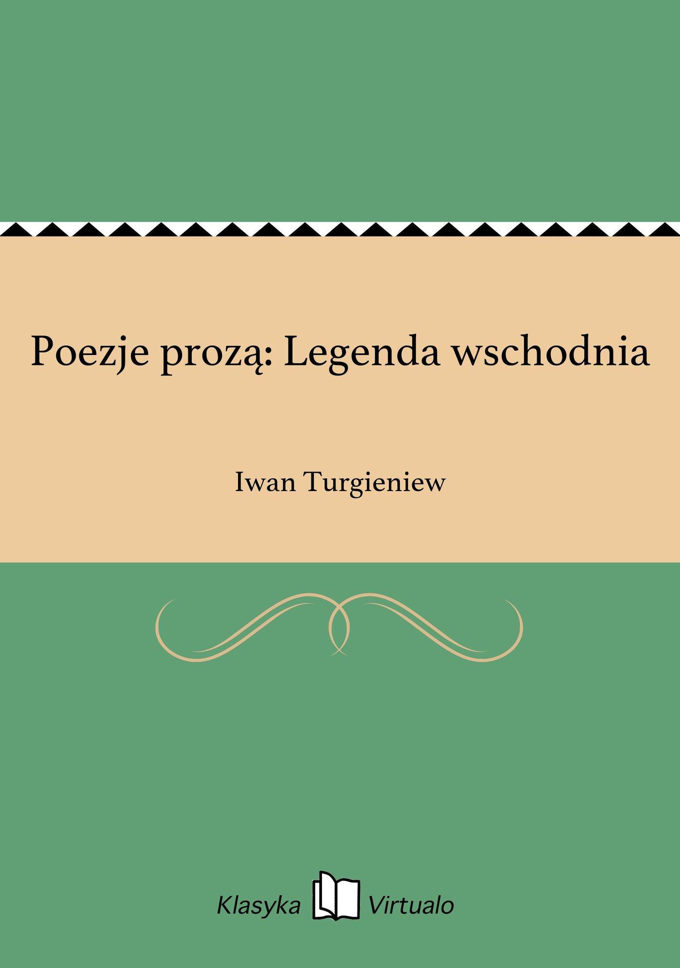 Poezje prozą: Legenda wschodnia - Ebook (Książka EPUB) do pobrania w formacie EPUB