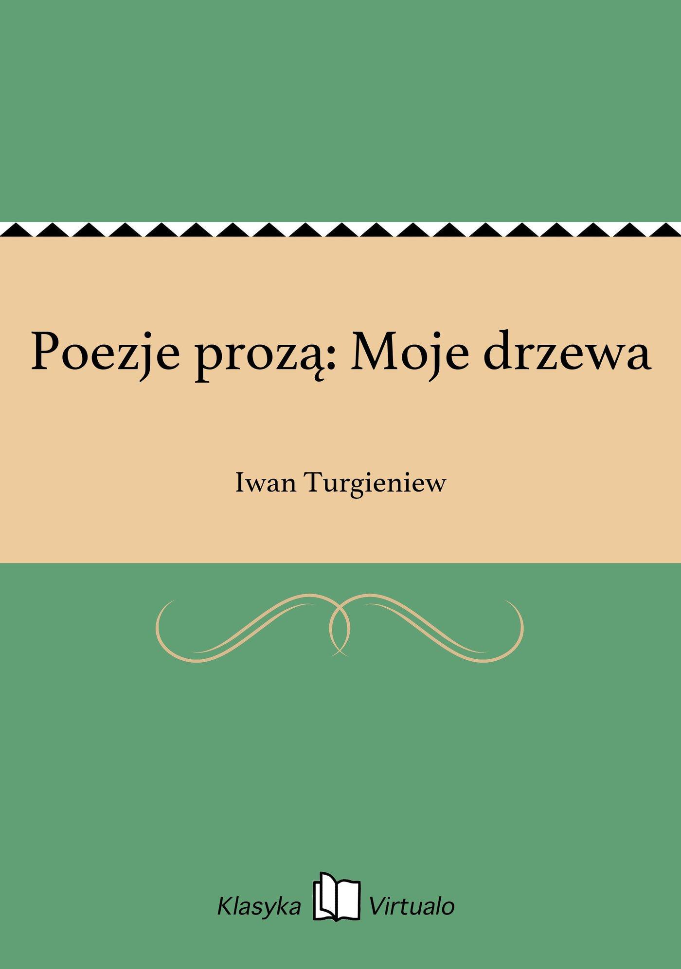 Poezje prozą: Moje drzewa - Ebook (Książka EPUB) do pobrania w formacie EPUB