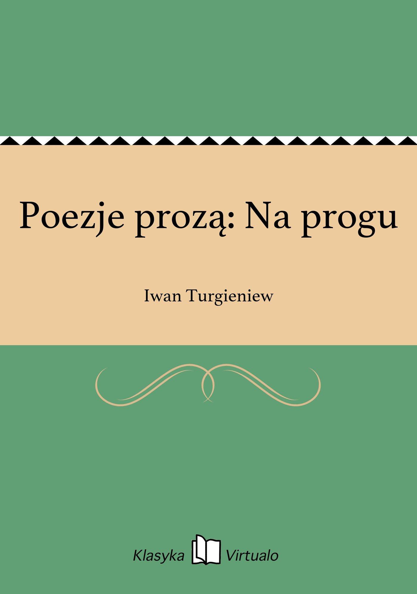 Poezje prozą: Na progu - Ebook (Książka EPUB) do pobrania w formacie EPUB