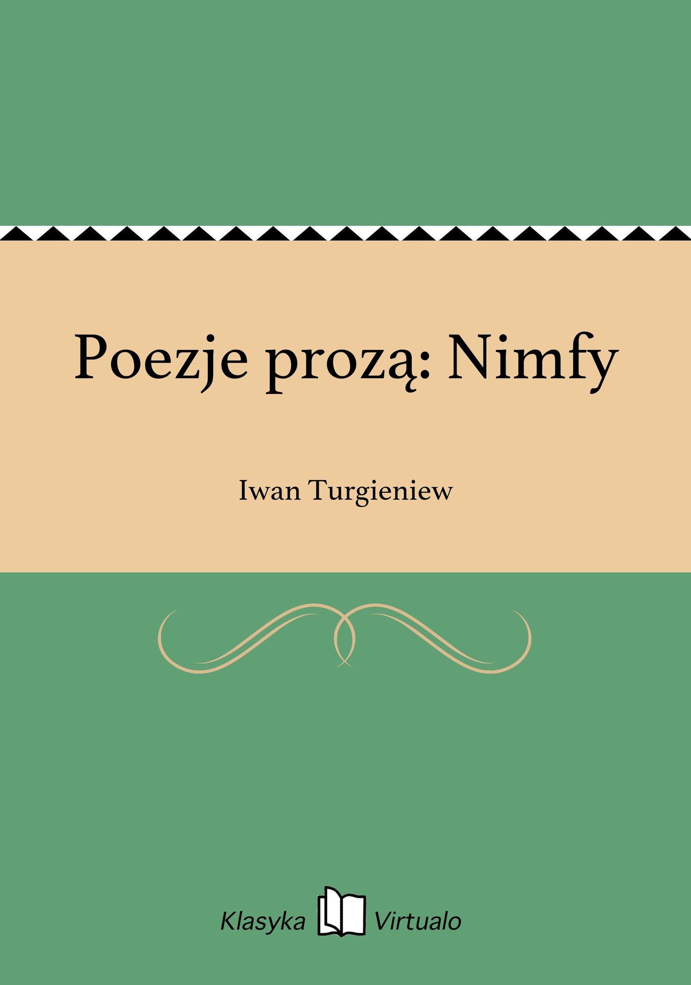 Poezje prozą: Nimfy - Ebook (Książka EPUB) do pobrania w formacie EPUB