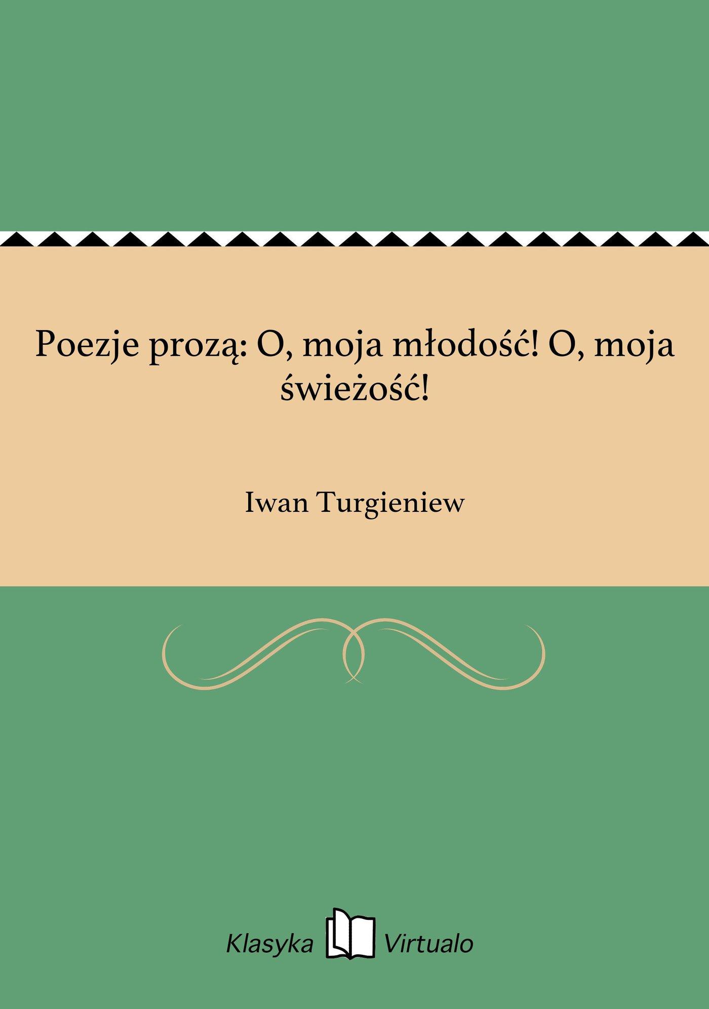 Poezje prozą: O, moja młodość! O, moja świeżość! - Ebook (Książka EPUB) do pobrania w formacie EPUB
