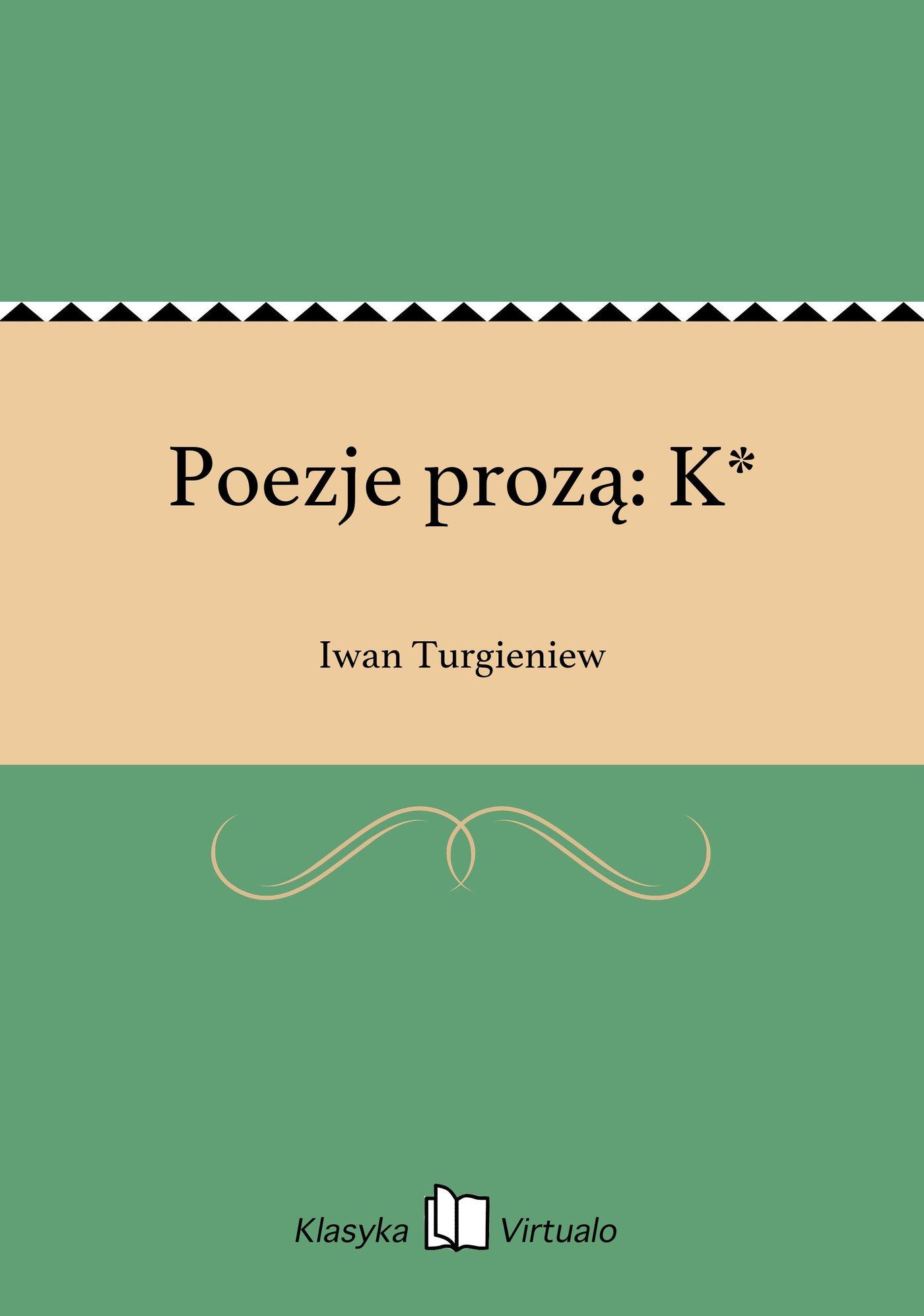 Poezje prozą: K* - Ebook (Książka EPUB) do pobrania w formacie EPUB
