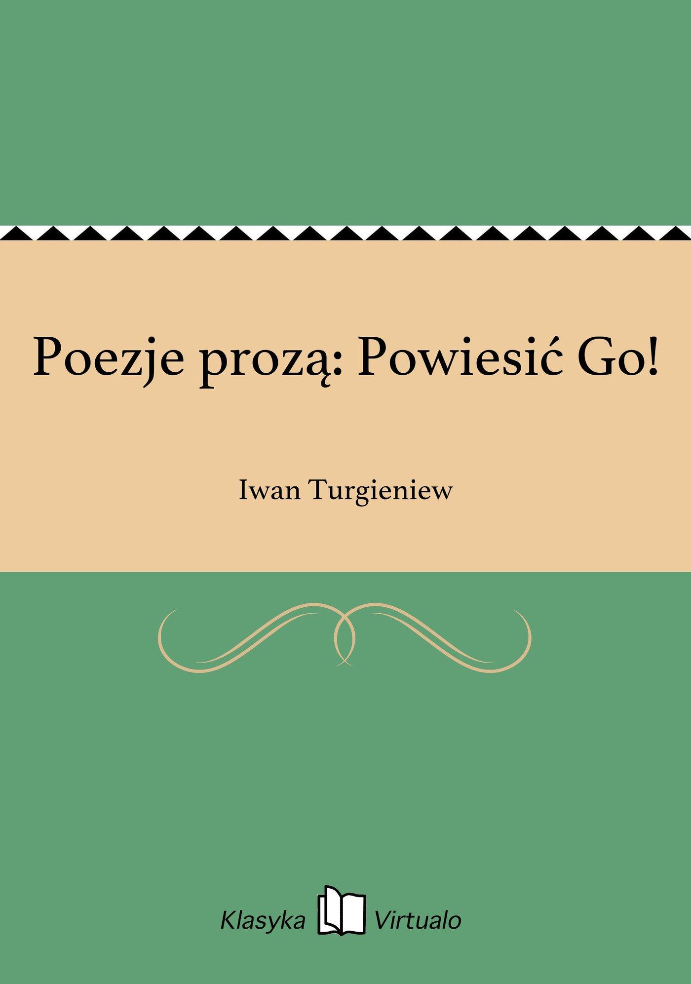 Poezje prozą: Powiesić Go! - Ebook (Książka EPUB) do pobrania w formacie EPUB
