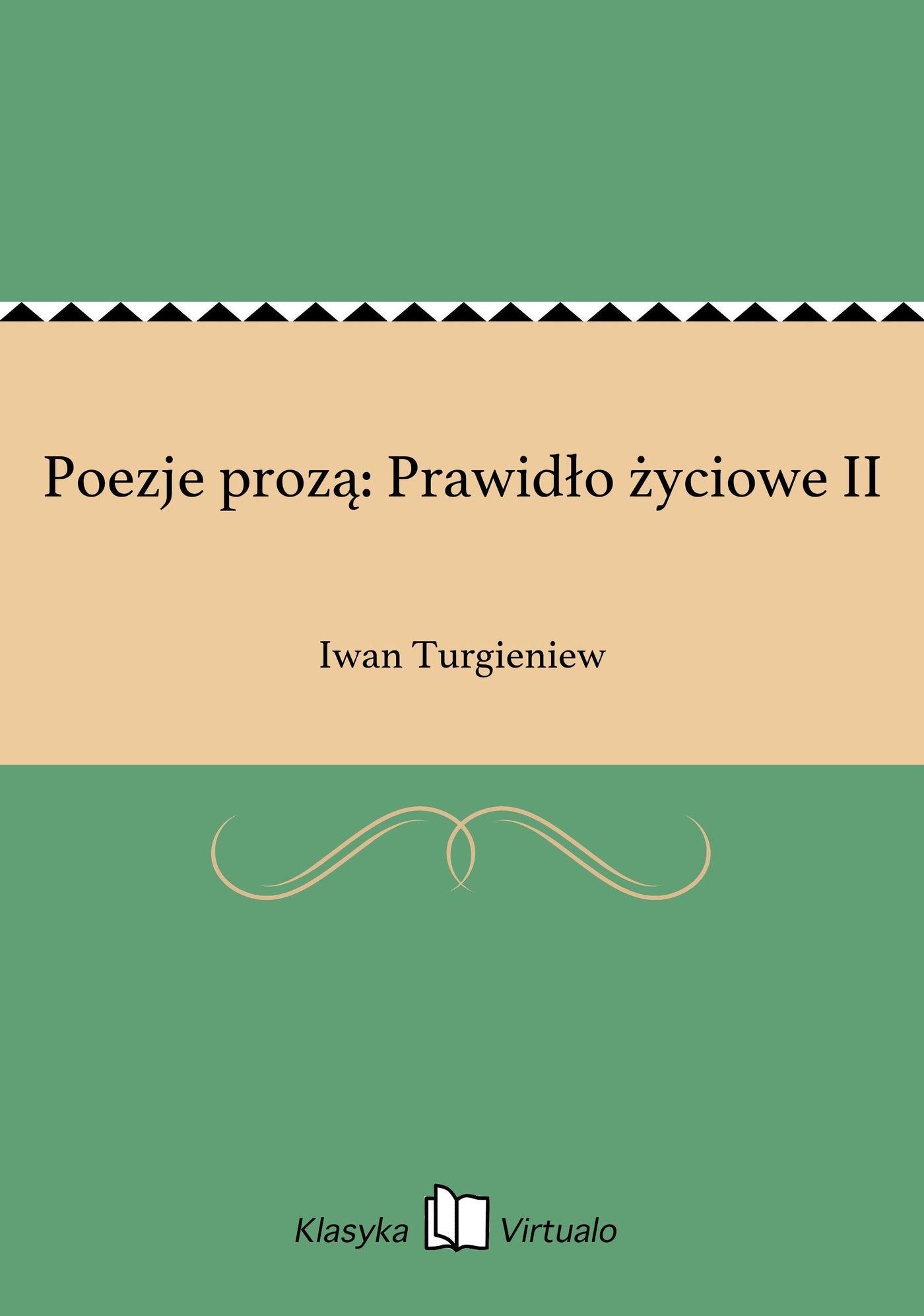 Poezje prozą: Prawidło życiowe II - Ebook (Książka EPUB) do pobrania w formacie EPUB