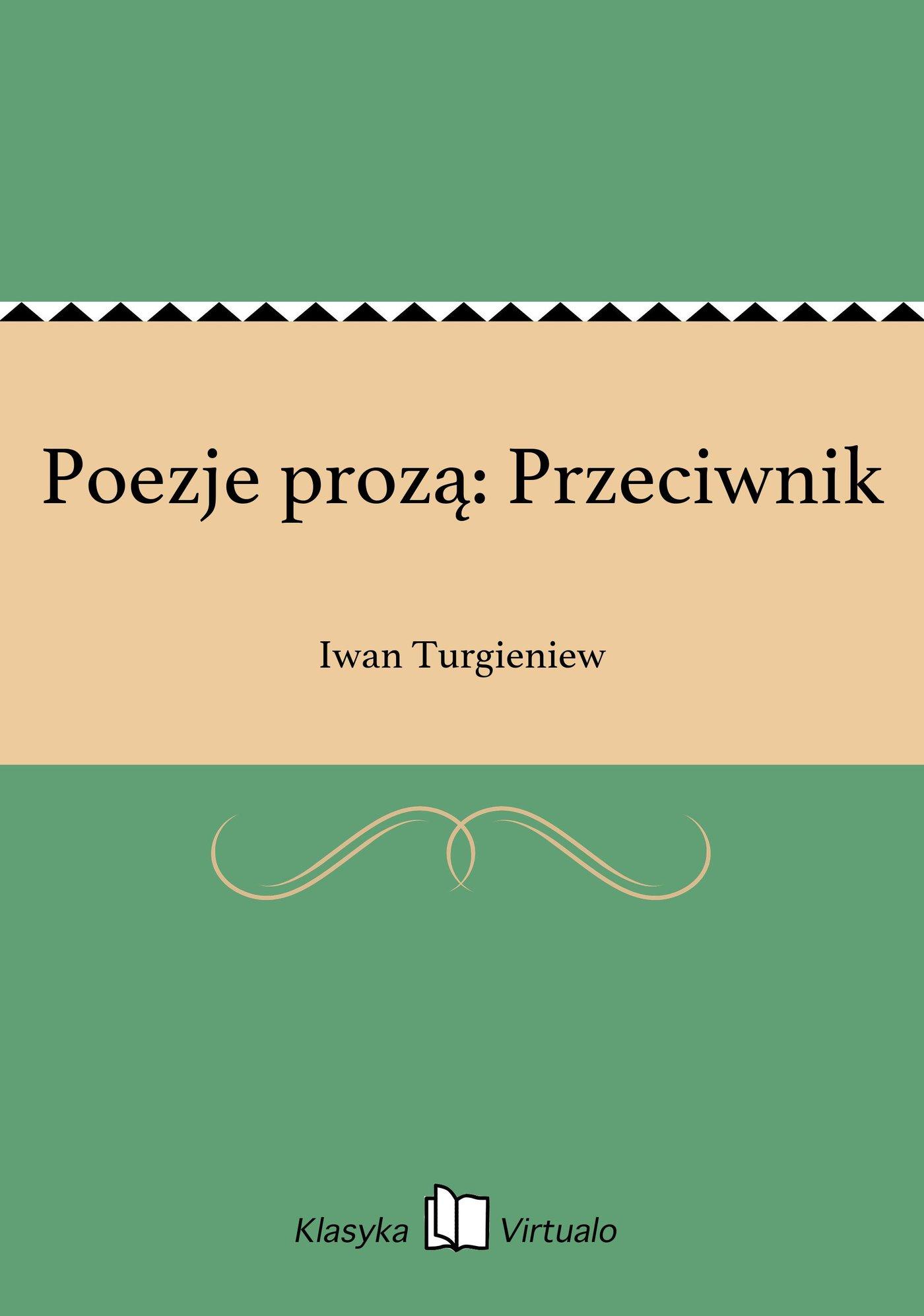 Poezje prozą: Przeciwnik - Ebook (Książka EPUB) do pobrania w formacie EPUB
