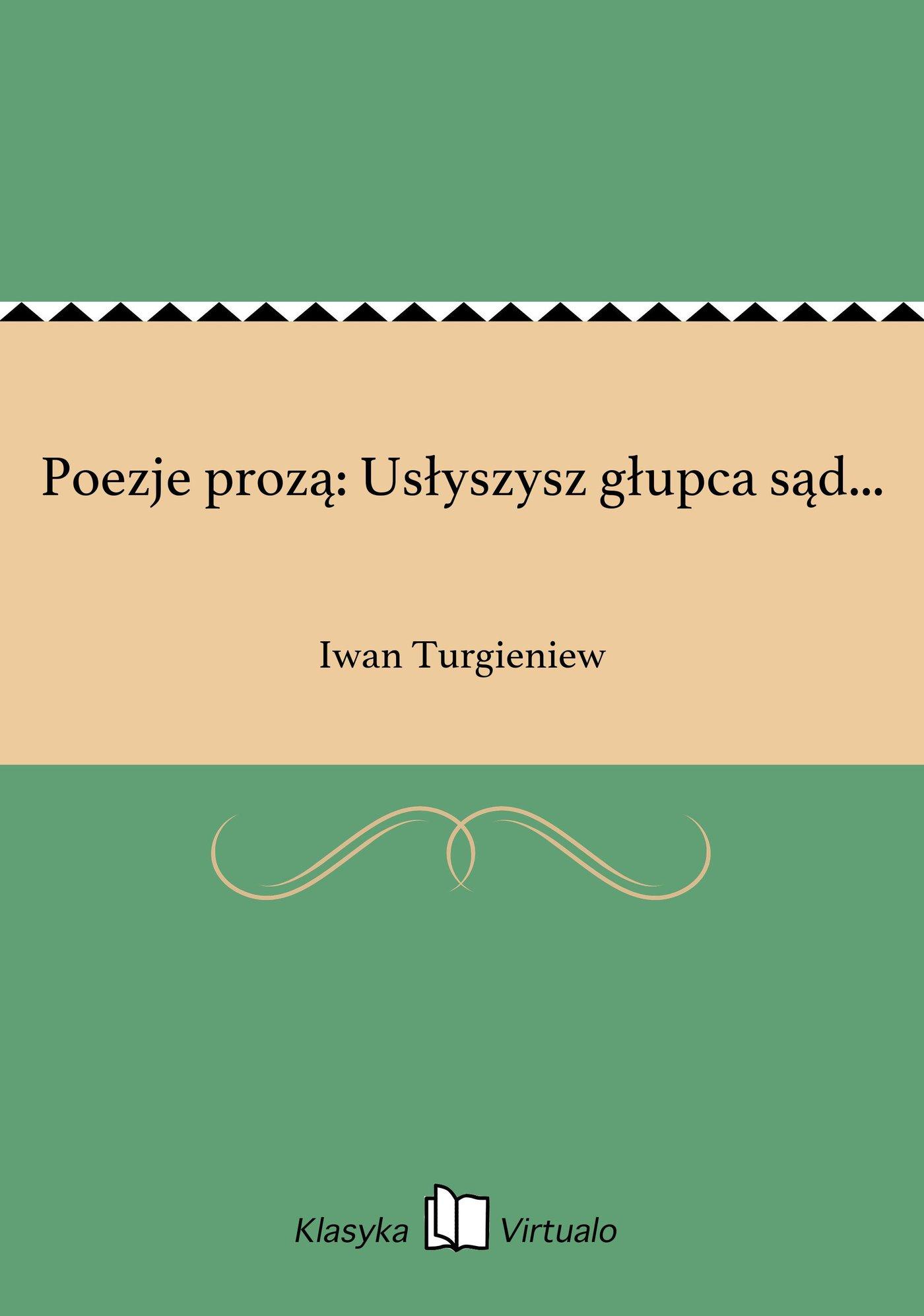 Poezje prozą: Usłyszysz głupca sąd... - Ebook (Książka EPUB) do pobrania w formacie EPUB