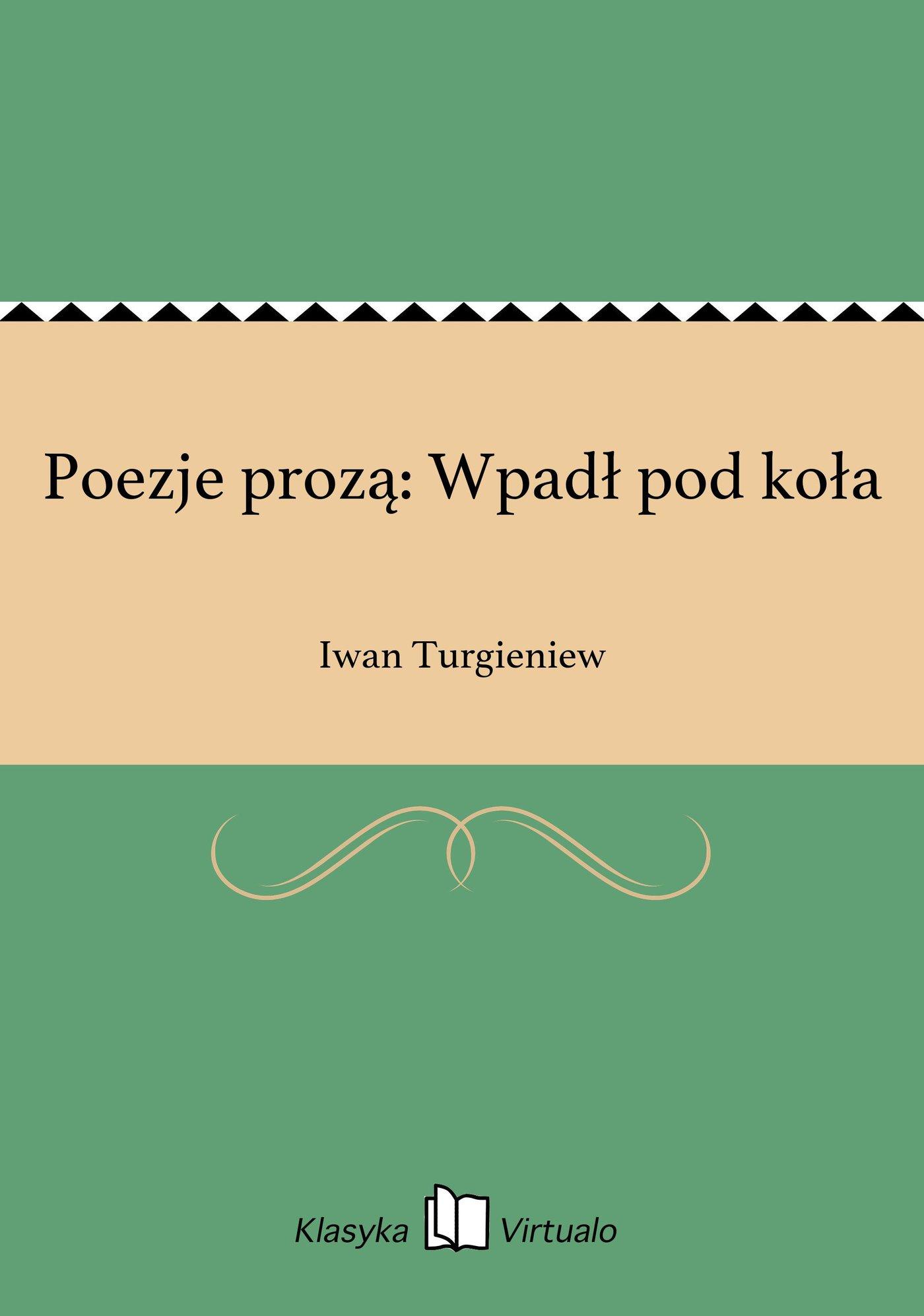 Poezje prozą: Wpadł pod koła - Ebook (Książka EPUB) do pobrania w formacie EPUB