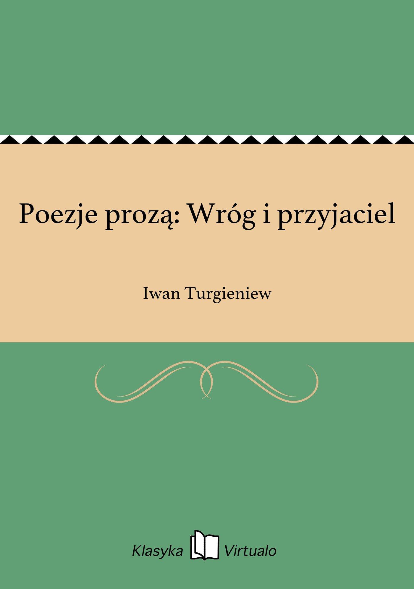 Poezje prozą: Wróg i przyjaciel - Ebook (Książka EPUB) do pobrania w formacie EPUB