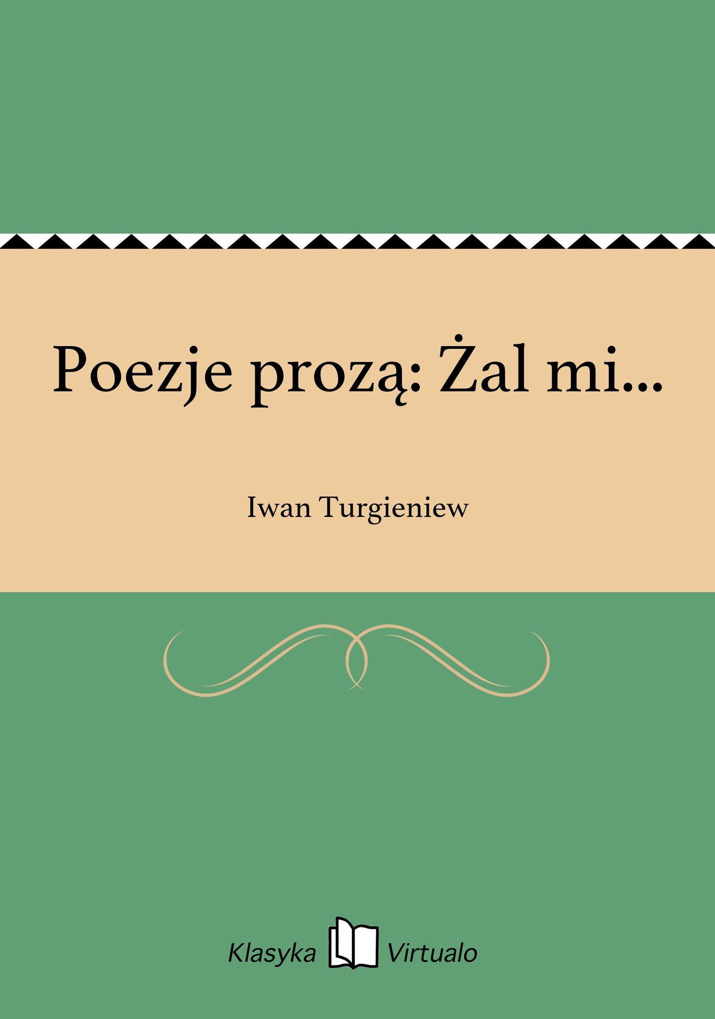 Poezje prozą: Żal mi... - Ebook (Książka EPUB) do pobrania w formacie EPUB