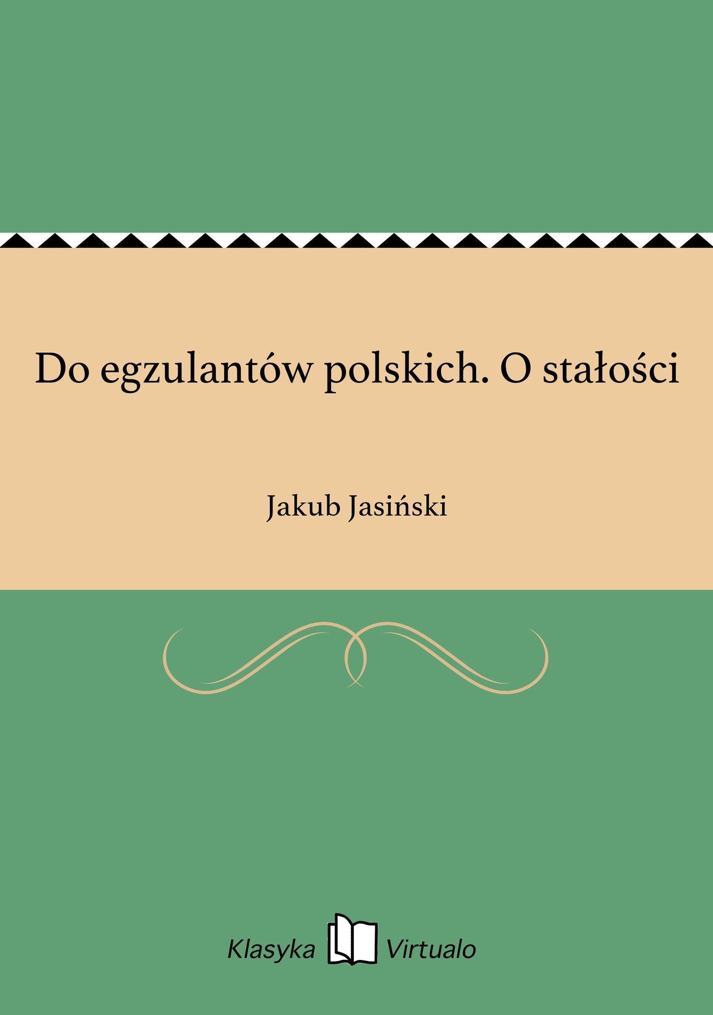 Do egzulantów polskich. O stałości - Ebook (Książka EPUB) do pobrania w formacie EPUB