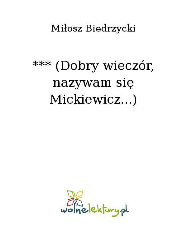 *** (Dobry wieczór, nazywam się Mickiewicz...) - Ebook (Książka EPUB) do pobrania w formacie EPUB