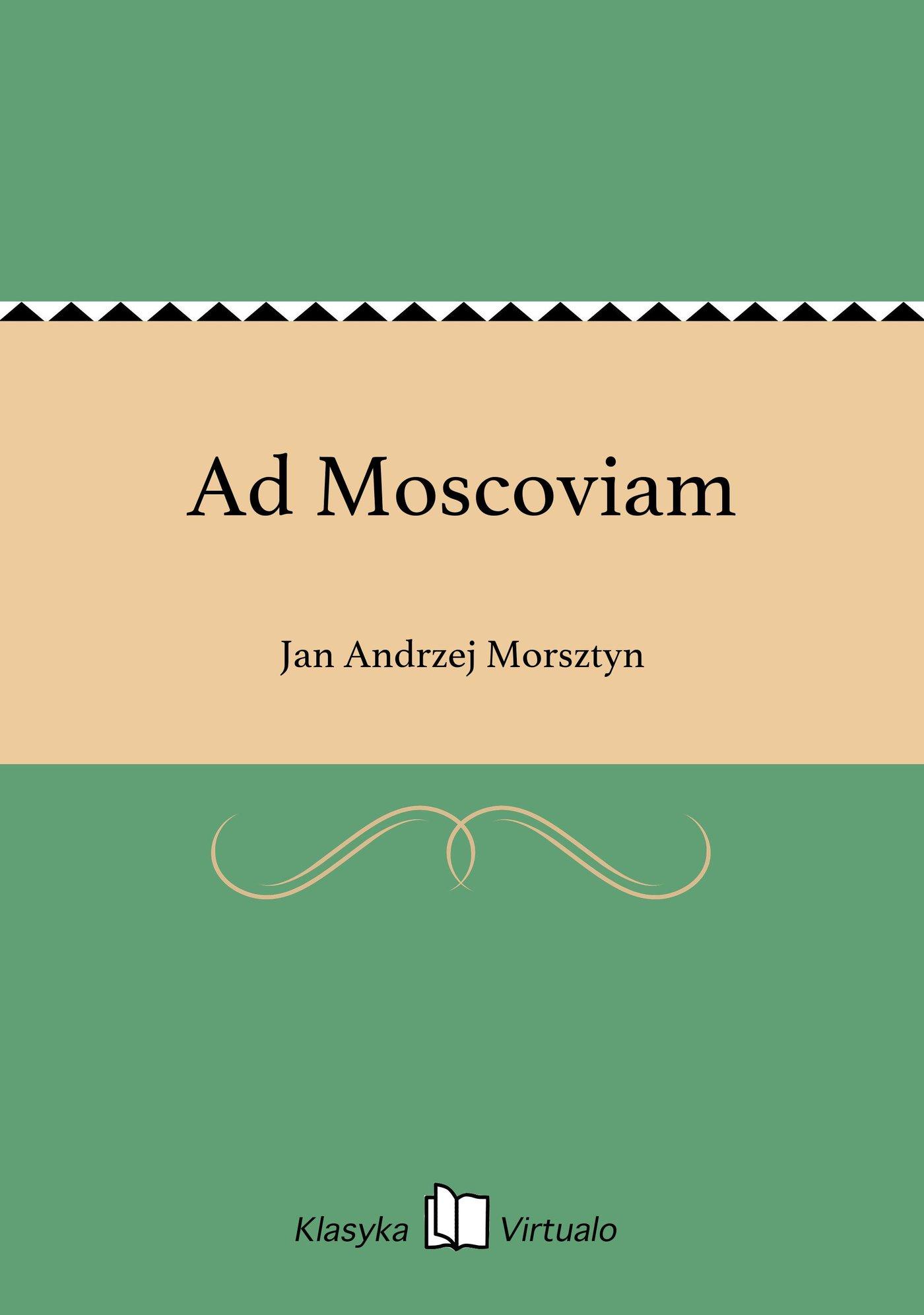 Ad Moscoviam - Ebook (Książka EPUB) do pobrania w formacie EPUB
