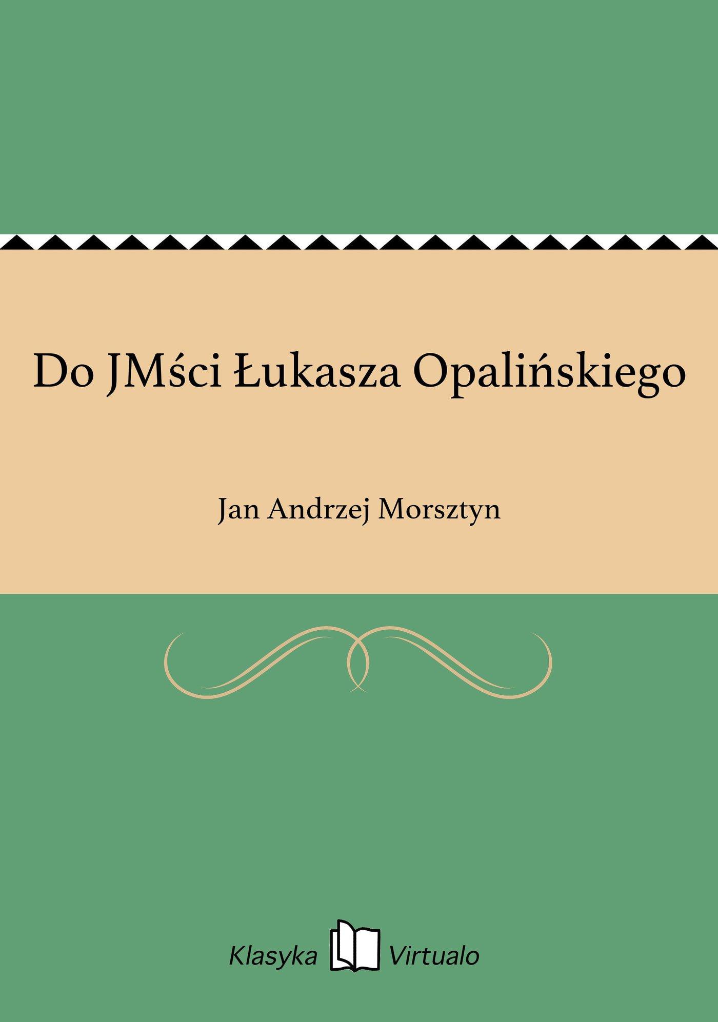 Do JMści Łukasza Opalińskiego - Ebook (Książka EPUB) do pobrania w formacie EPUB