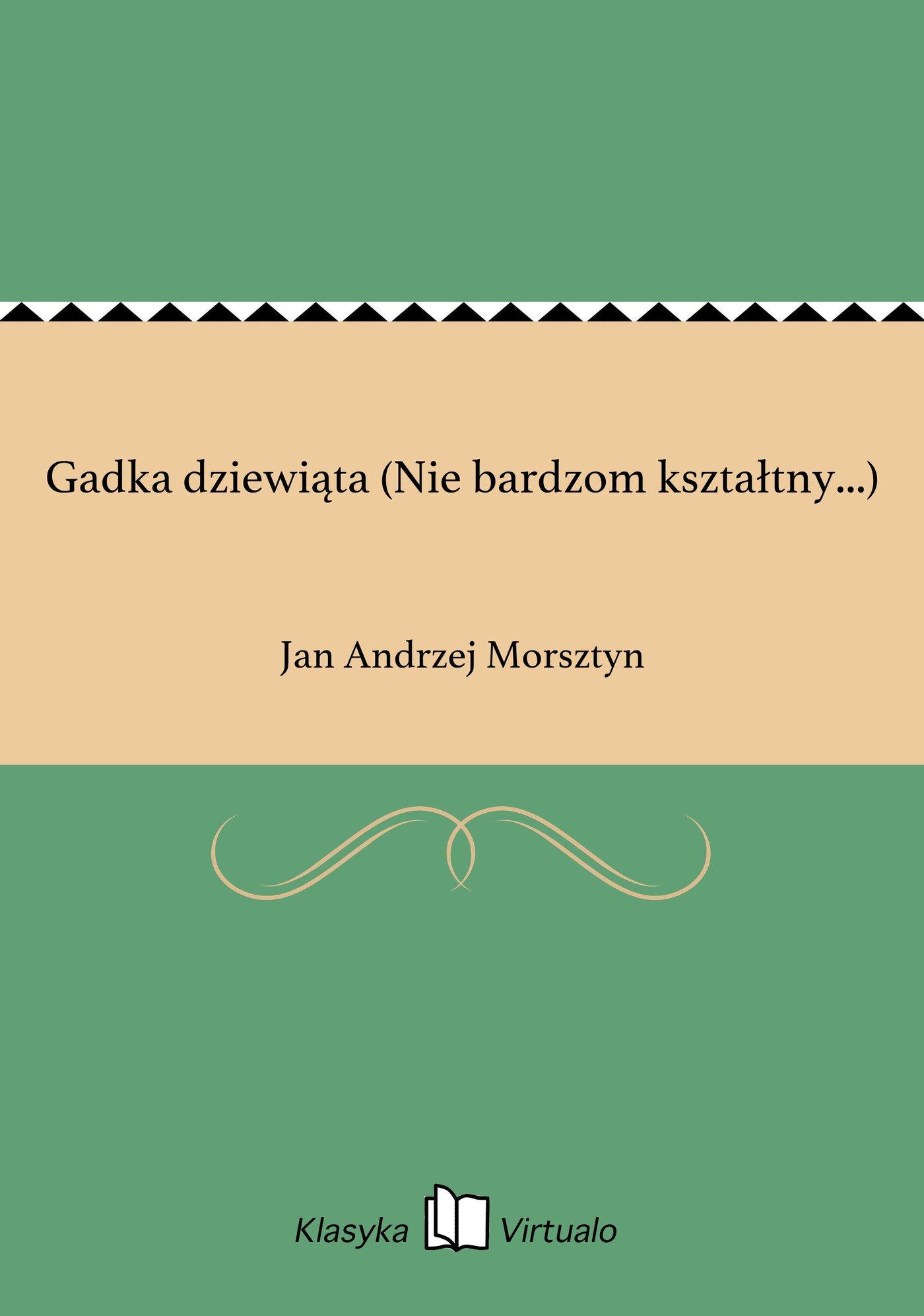 Gadka dziewiąta (Nie bardzom kształtny...) - Ebook (Książka EPUB) do pobrania w formacie EPUB