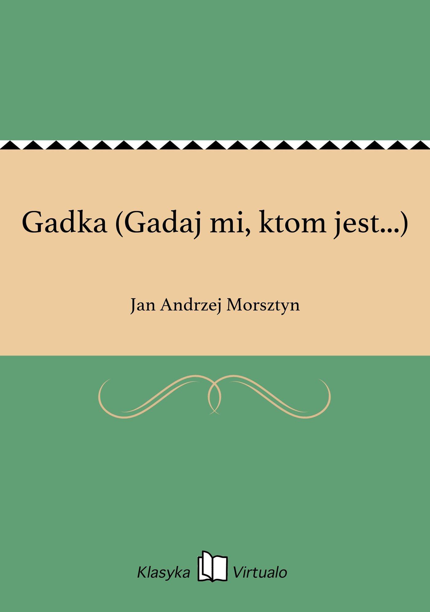 Gadka (Gadaj mi, ktom jest...) - Ebook (Książka EPUB) do pobrania w formacie EPUB