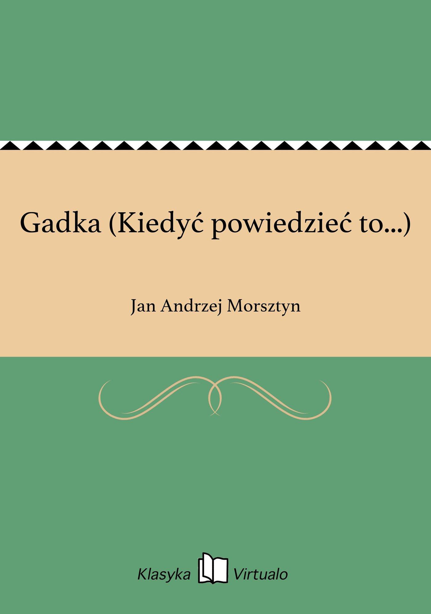 Gadka (Kiedyć powiedzieć to...) - Ebook (Książka EPUB) do pobrania w formacie EPUB