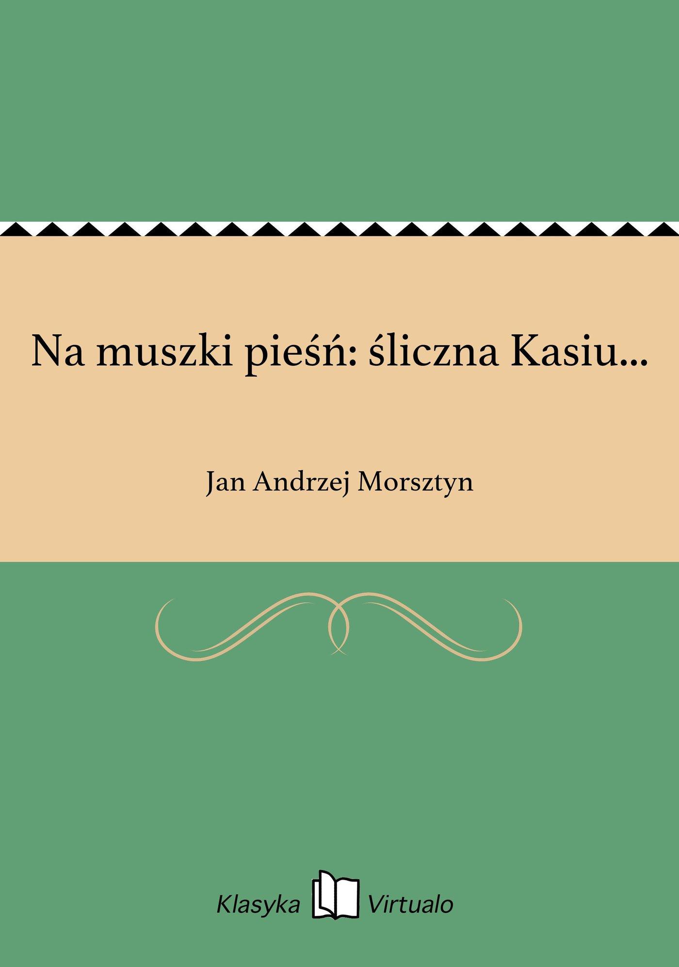 Na muszki pieśń: śliczna Kasiu... - Ebook (Książka EPUB) do pobrania w formacie EPUB