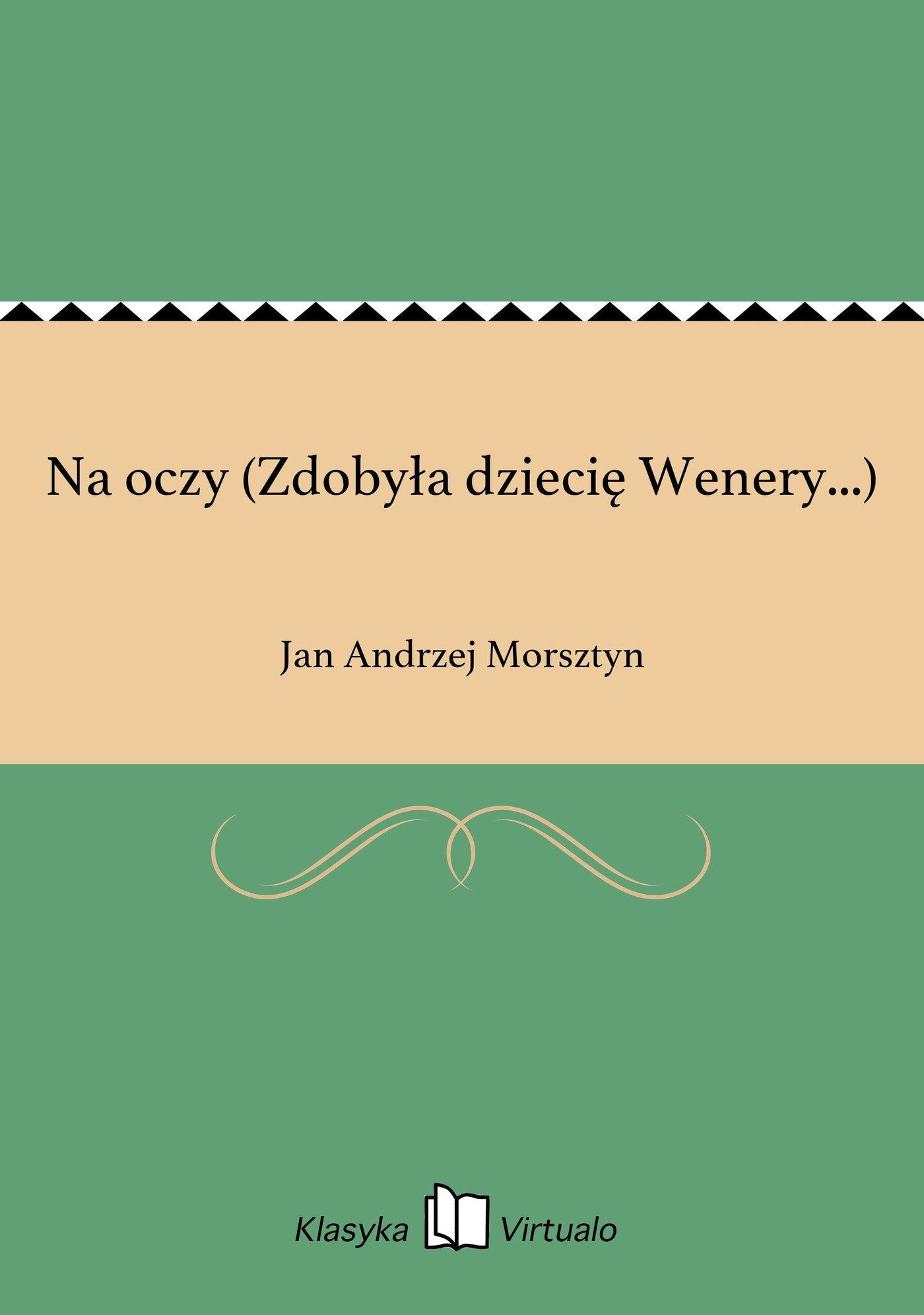 Na oczy (Zdobyła dziecię Wenery...) - Ebook (Książka EPUB) do pobrania w formacie EPUB