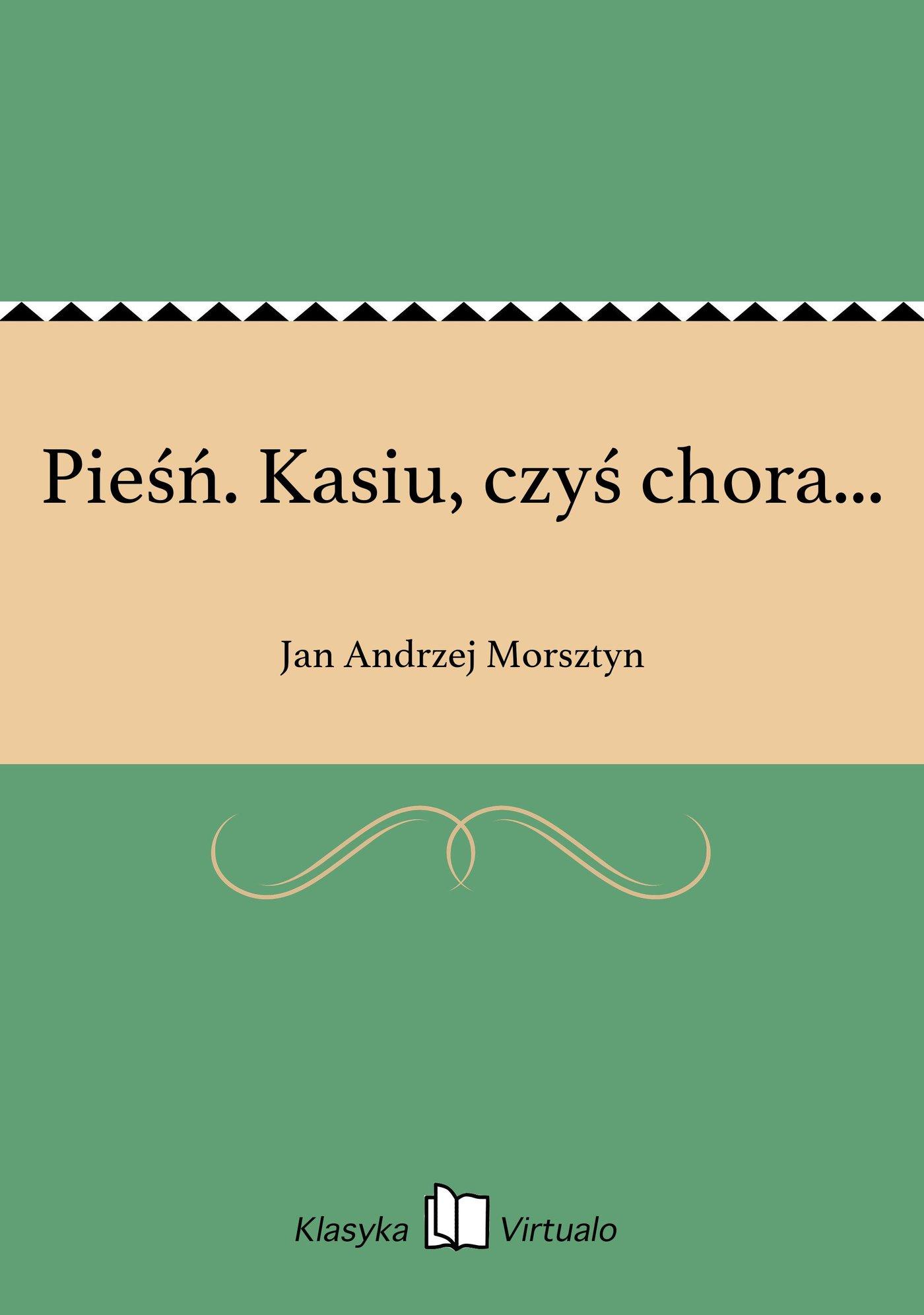 Pieśń. Kasiu, czyś chora... - Ebook (Książka EPUB) do pobrania w formacie EPUB