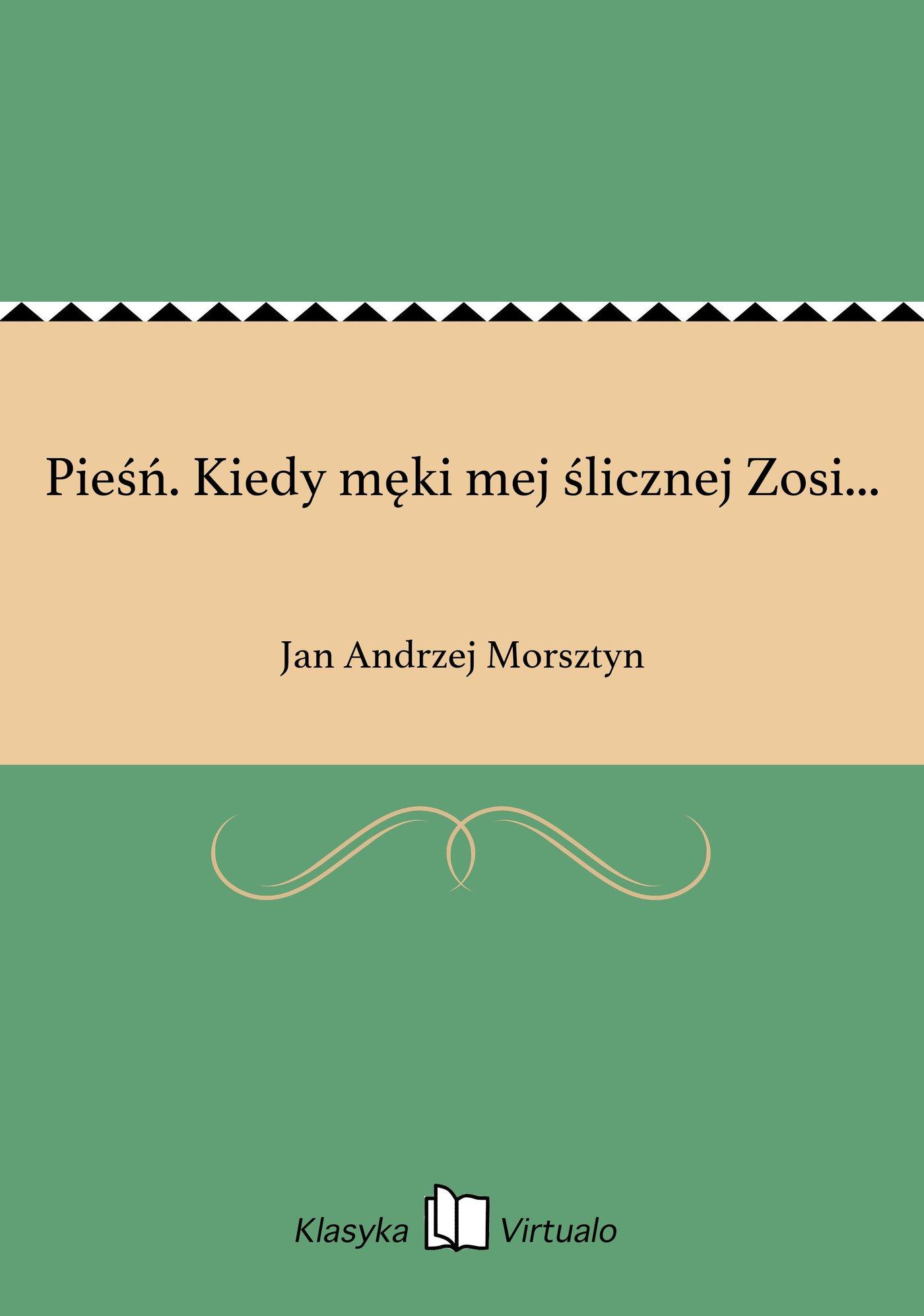 Pieśń. Kiedy męki mej ślicznej Zosi... - Ebook (Książka EPUB) do pobrania w formacie EPUB
