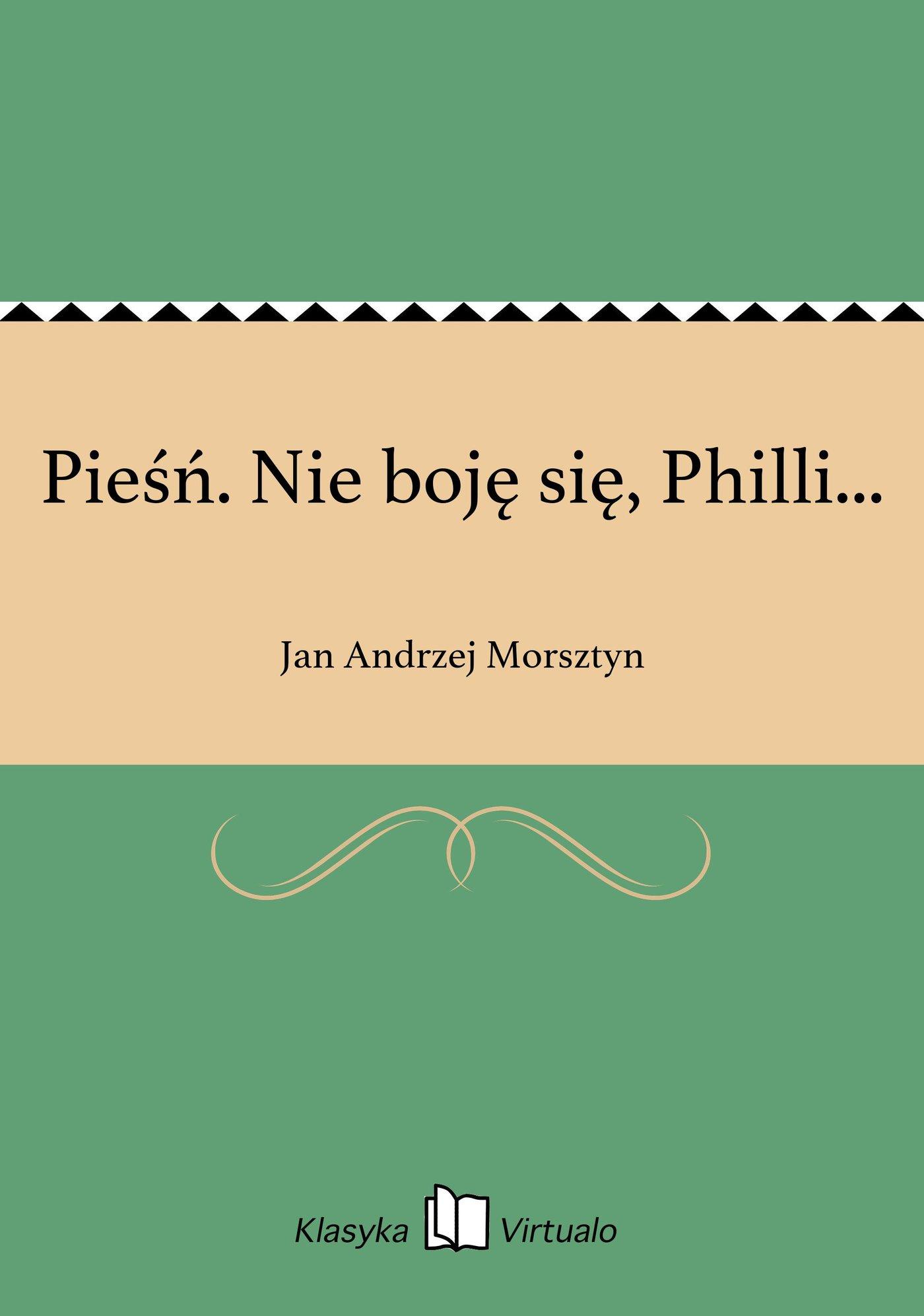Pieśń. Nie boję się, Philli... - Ebook (Książka EPUB) do pobrania w formacie EPUB