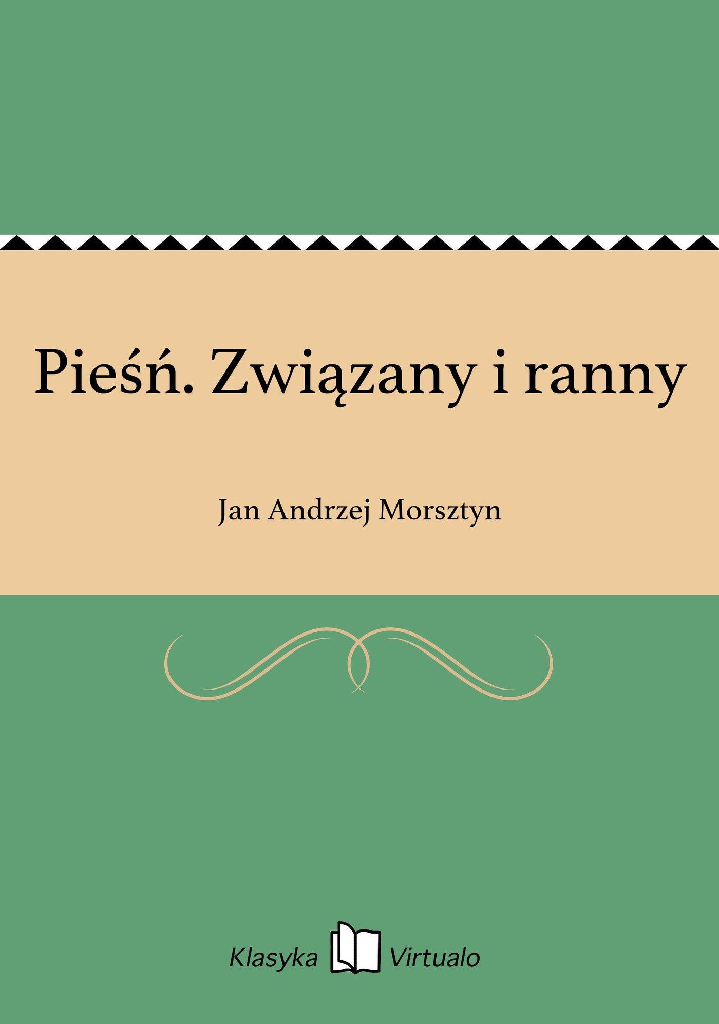 Pieśń. Związany i ranny - Ebook (Książka EPUB) do pobrania w formacie EPUB