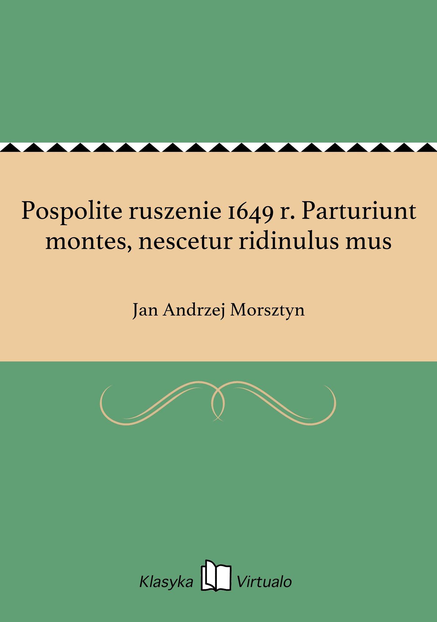 Pospolite ruszenie 1649 r. Parturiunt montes, nescetur ridinulus mus - Ebook (Książka EPUB) do pobrania w formacie EPUB