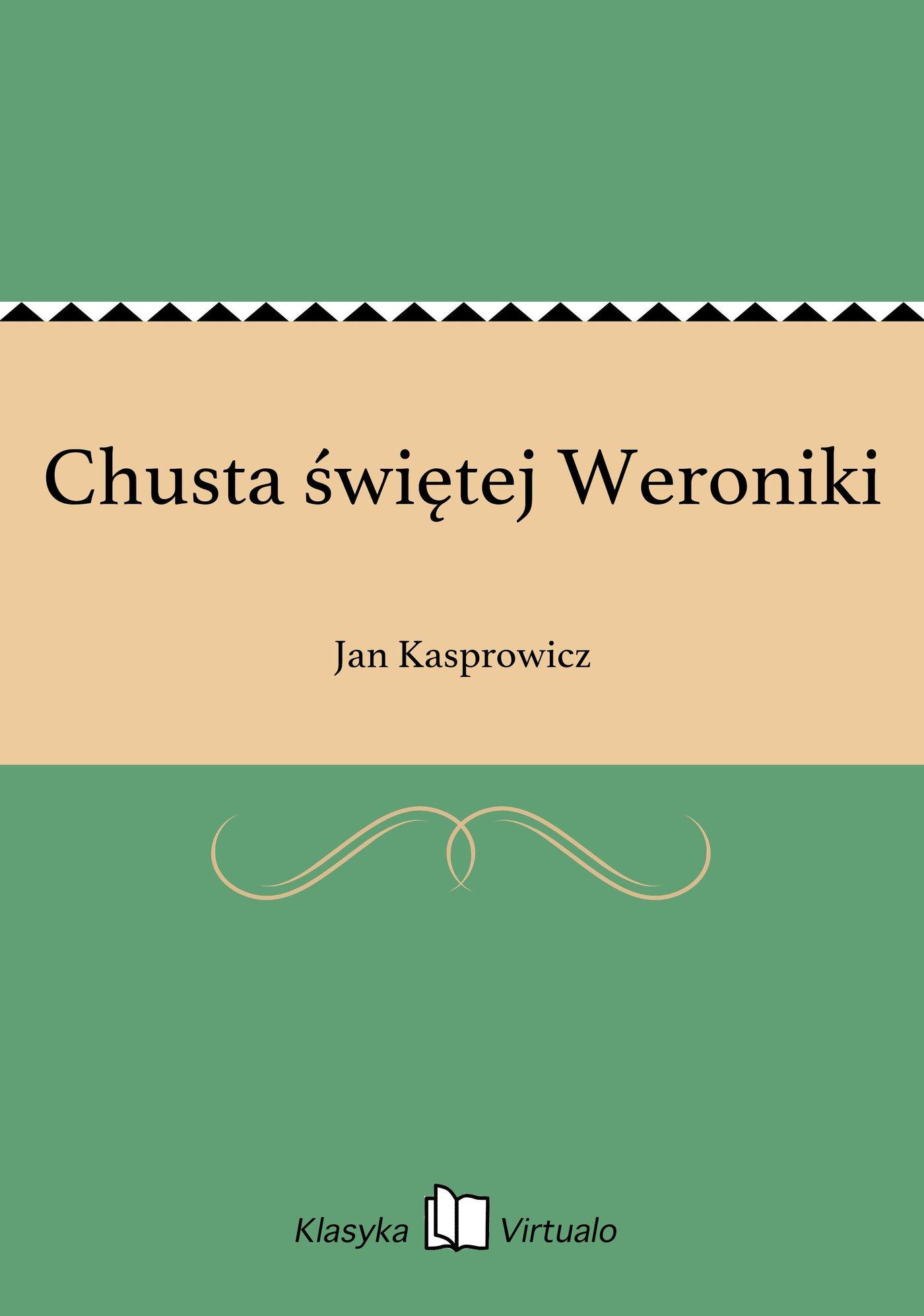 Chusta świętej Weroniki - Ebook (Książka EPUB) do pobrania w formacie EPUB
