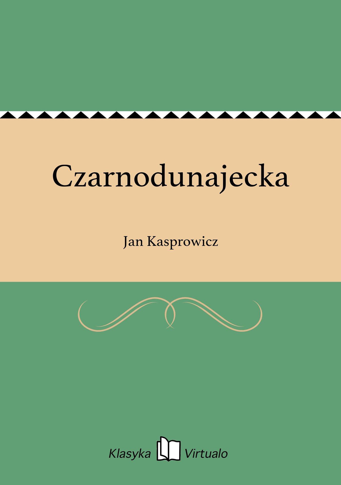 Czarnodunajecka - Ebook (Książka EPUB) do pobrania w formacie EPUB