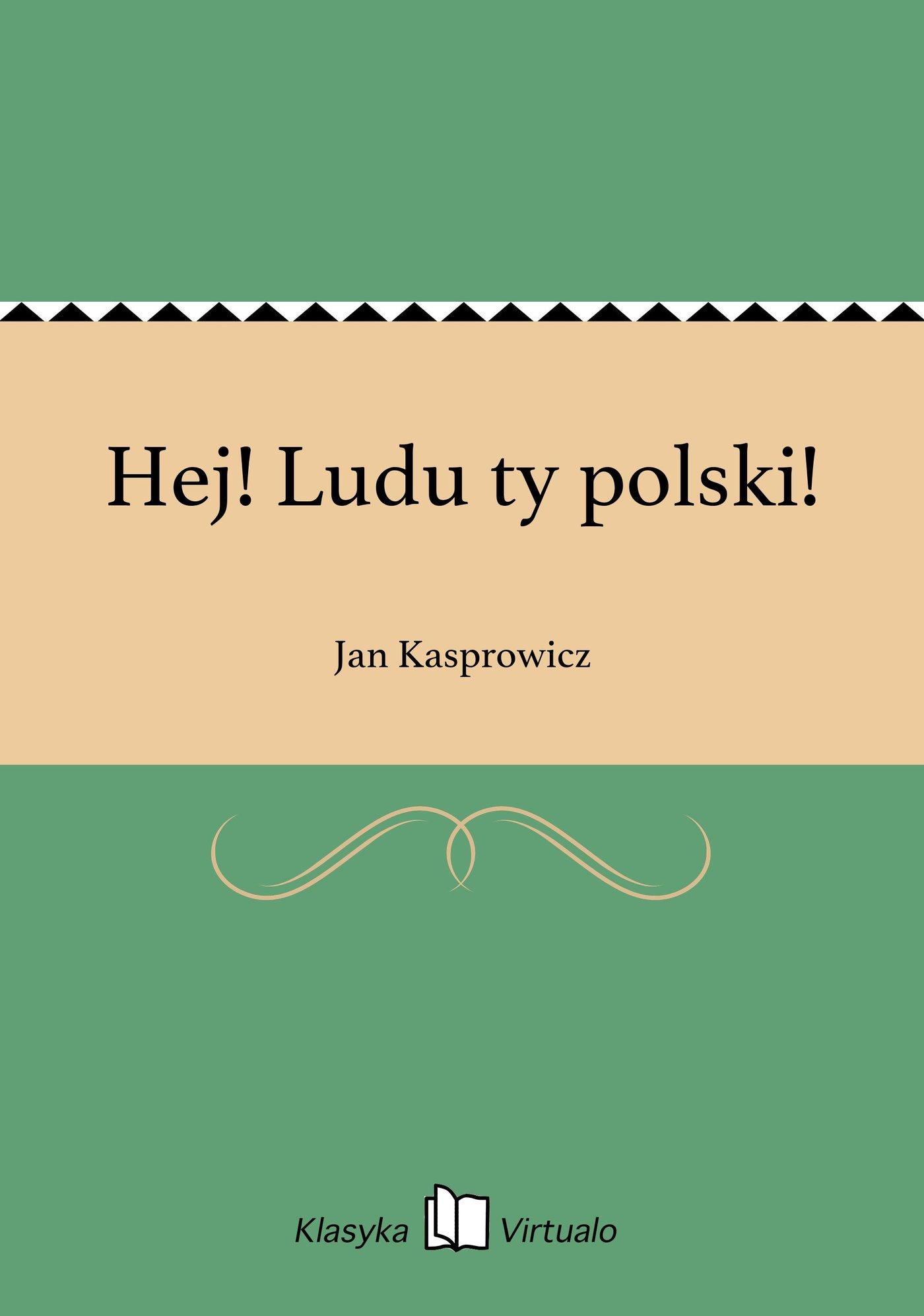 Hej! Ludu ty polski! - Ebook (Książka EPUB) do pobrania w formacie EPUB