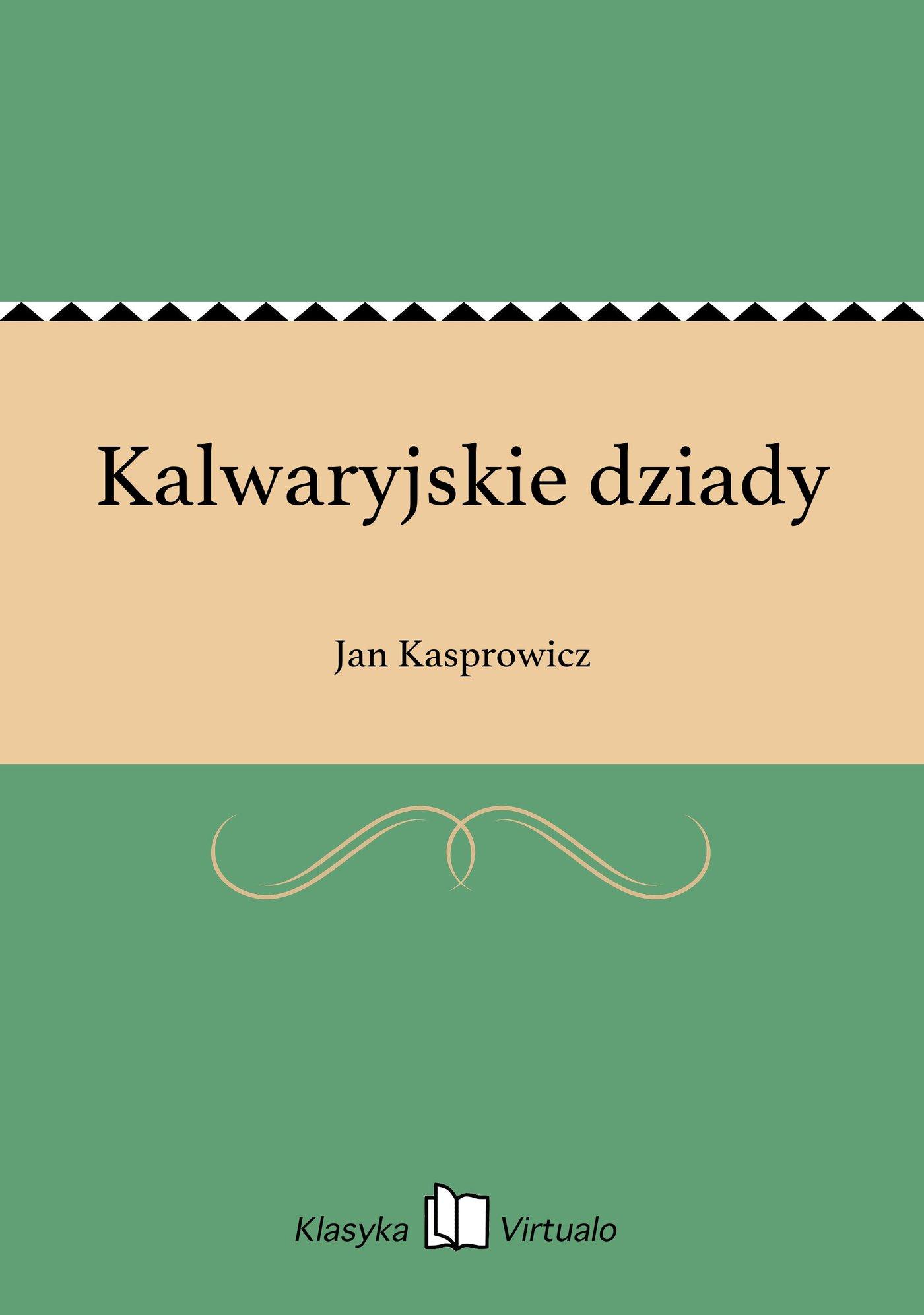Kalwaryjskie dziady - Ebook (Książka EPUB) do pobrania w formacie EPUB
