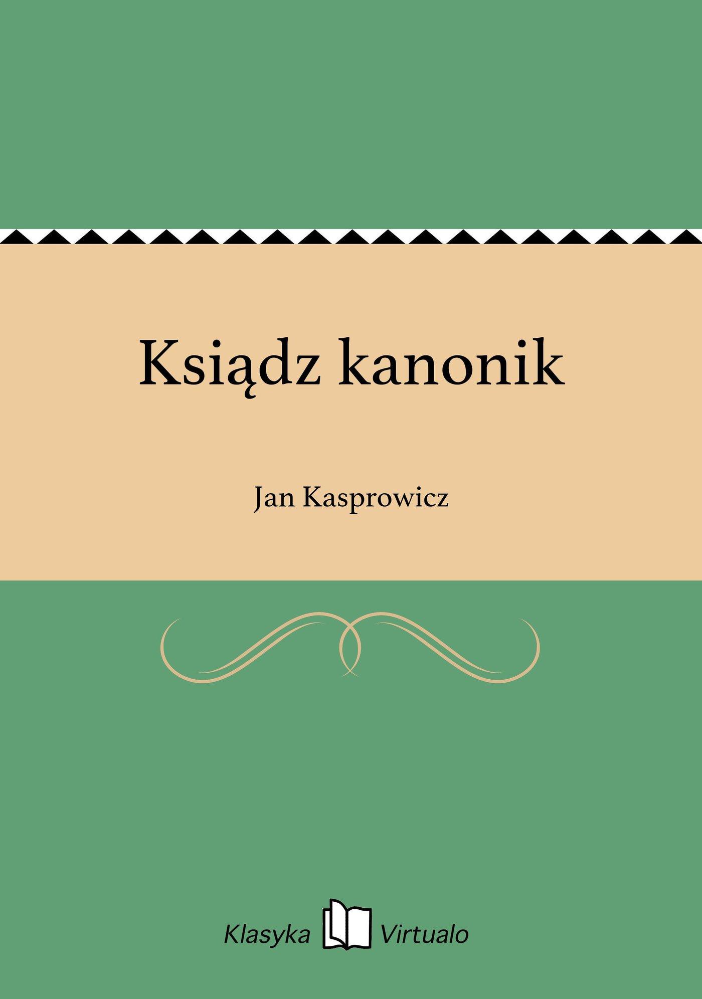 Ksiądz kanonik - Ebook (Książka EPUB) do pobrania w formacie EPUB