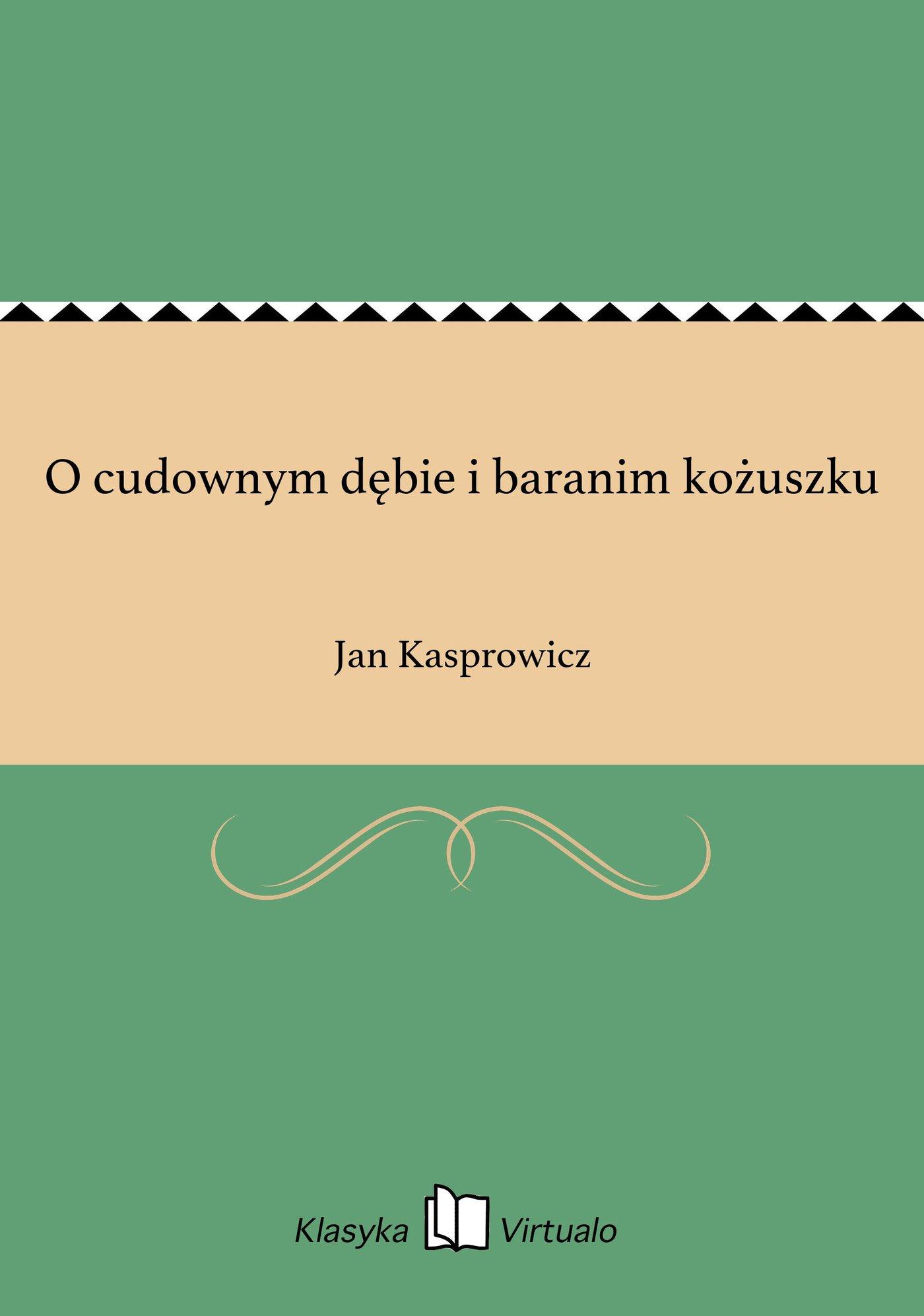 O cudownym dębie i baranim kożuszku - Ebook (Książka EPUB) do pobrania w formacie EPUB