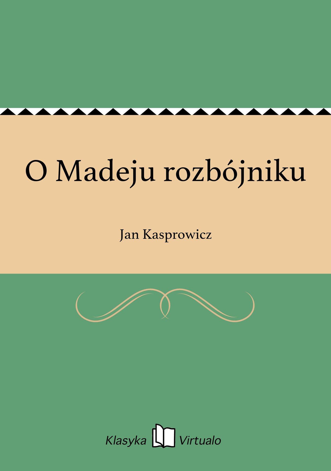 O Madeju rozbójniku - Ebook (Książka EPUB) do pobrania w formacie EPUB